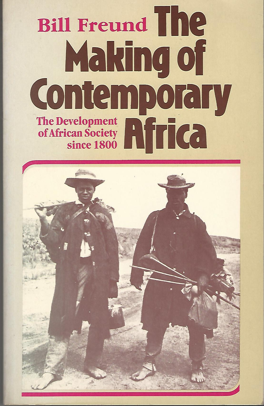 Image for The Making of Contemporary Africa: The Development of African Society Since 1800 (Macmillan international college edition)