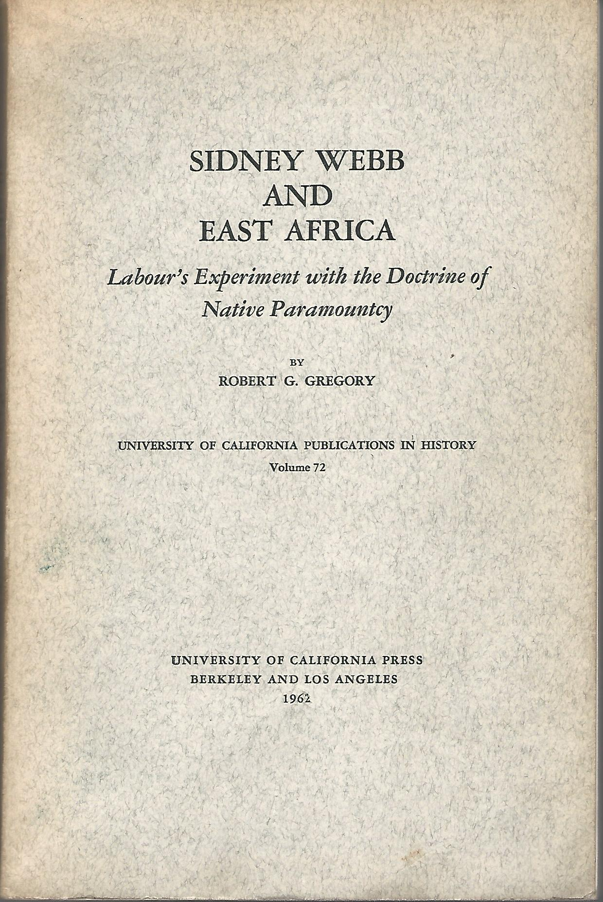 Image for Sidney Webb and East Africa: Labour's Experiment with the Doctrine of Native Paramountcy.