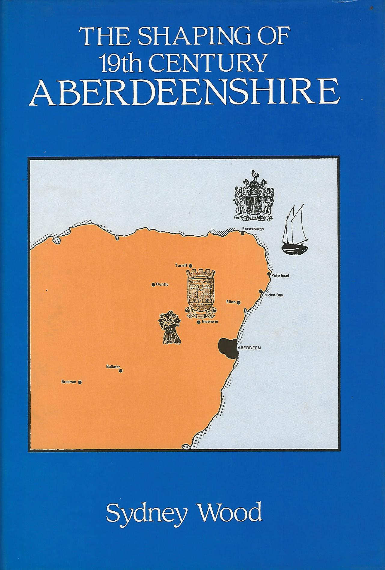 Image for The Shaping of 19th Century Aberdeenshire