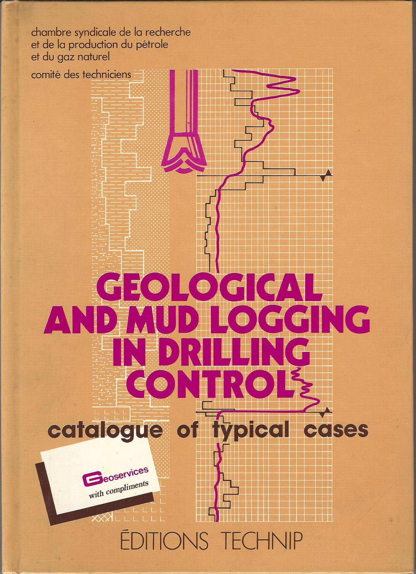 Image for Geological and Mud Logging in Drilling Control: Catalogue of Typical Cases