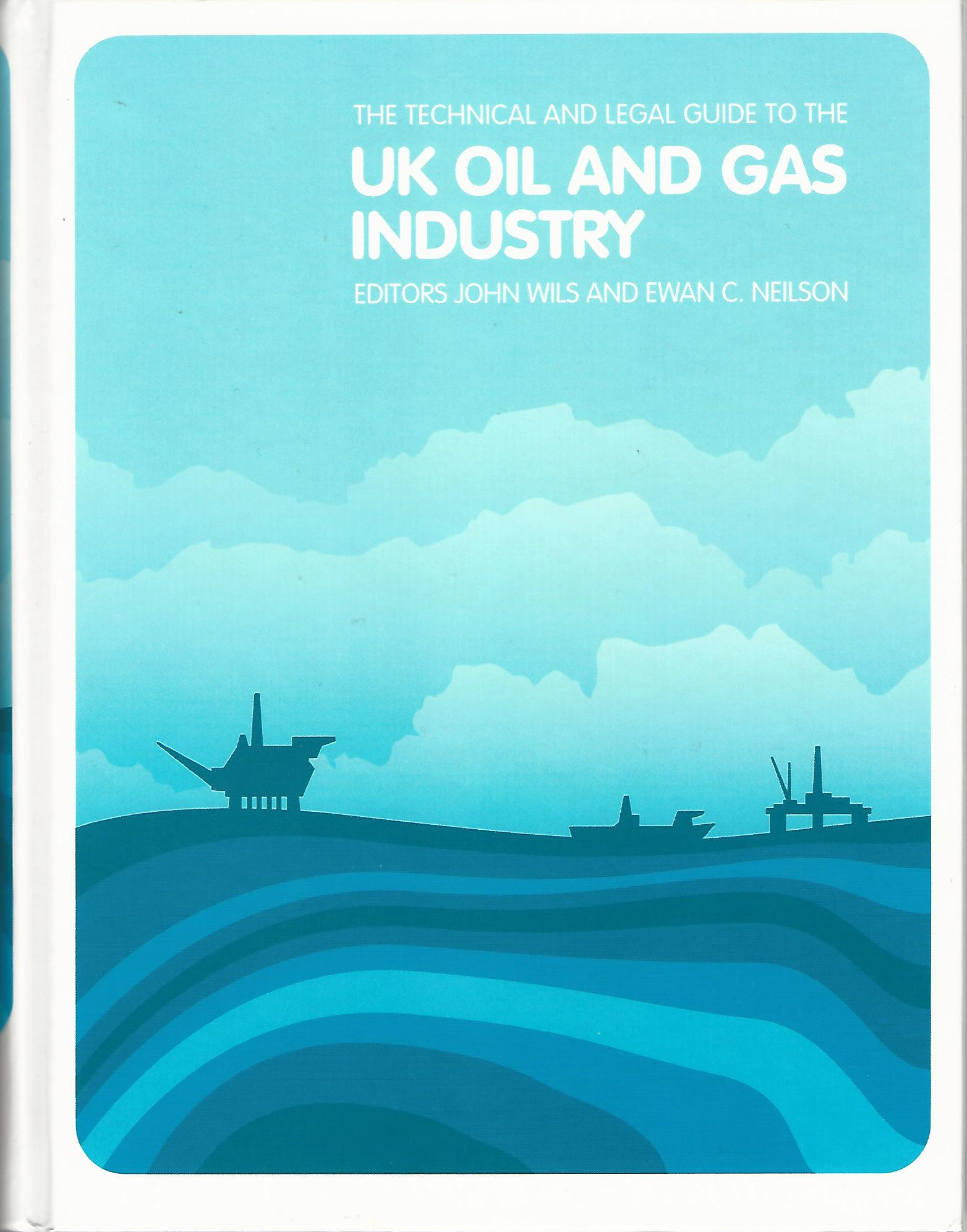 Image for The Technical and Legal Guide to the UK Oil and Gas Industry