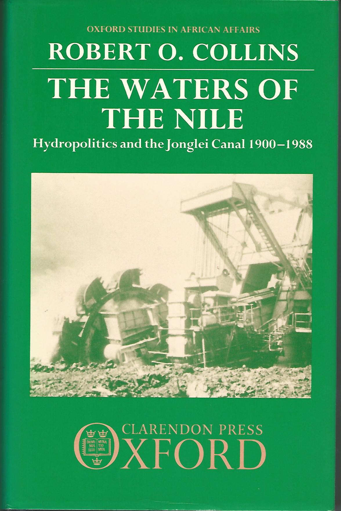 Image for The Waters of the Nile: Hydropolitics and the Jonglei Canal 1900-1988 (Oxford Studies in African Affairs)