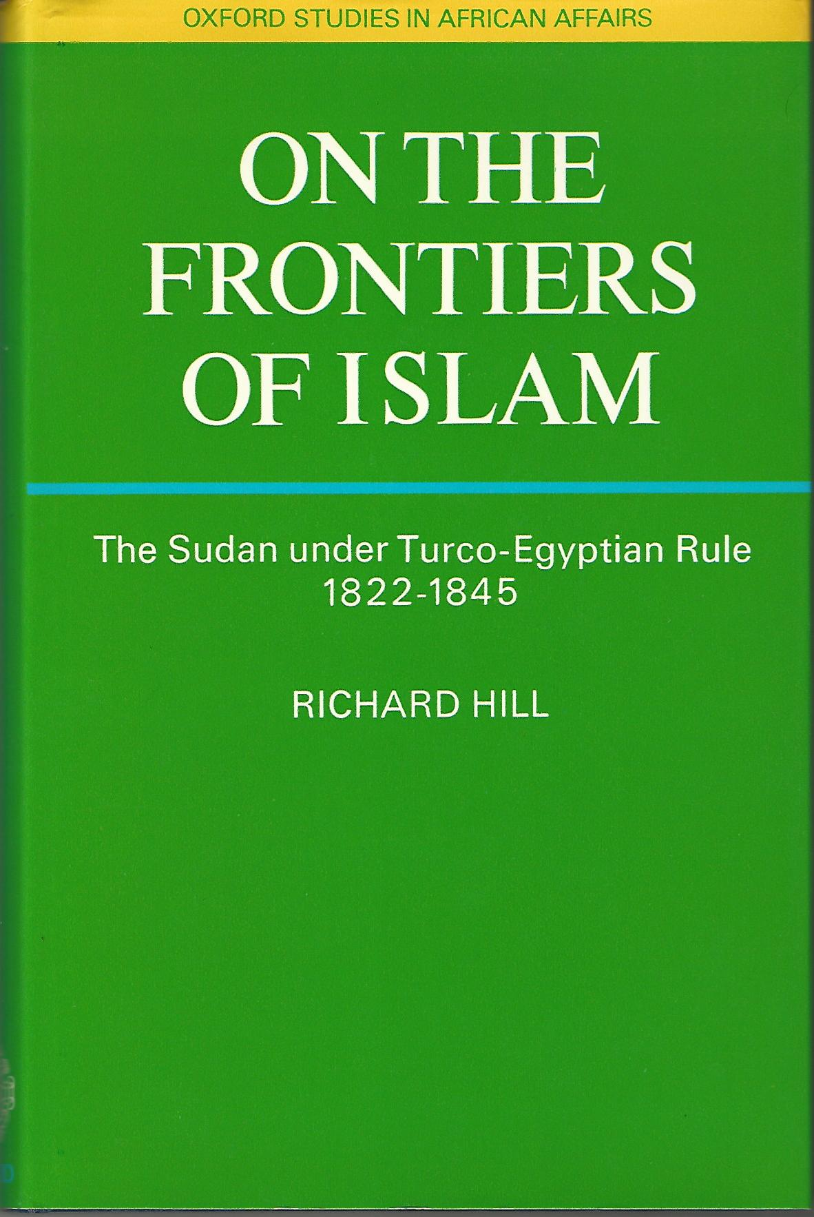 Image for On the Frontiers of Islam: Two Manuscripts Concerning the Sudan Under Turco-Egyptian Rule, 1822-45 (Study in African Affairs)