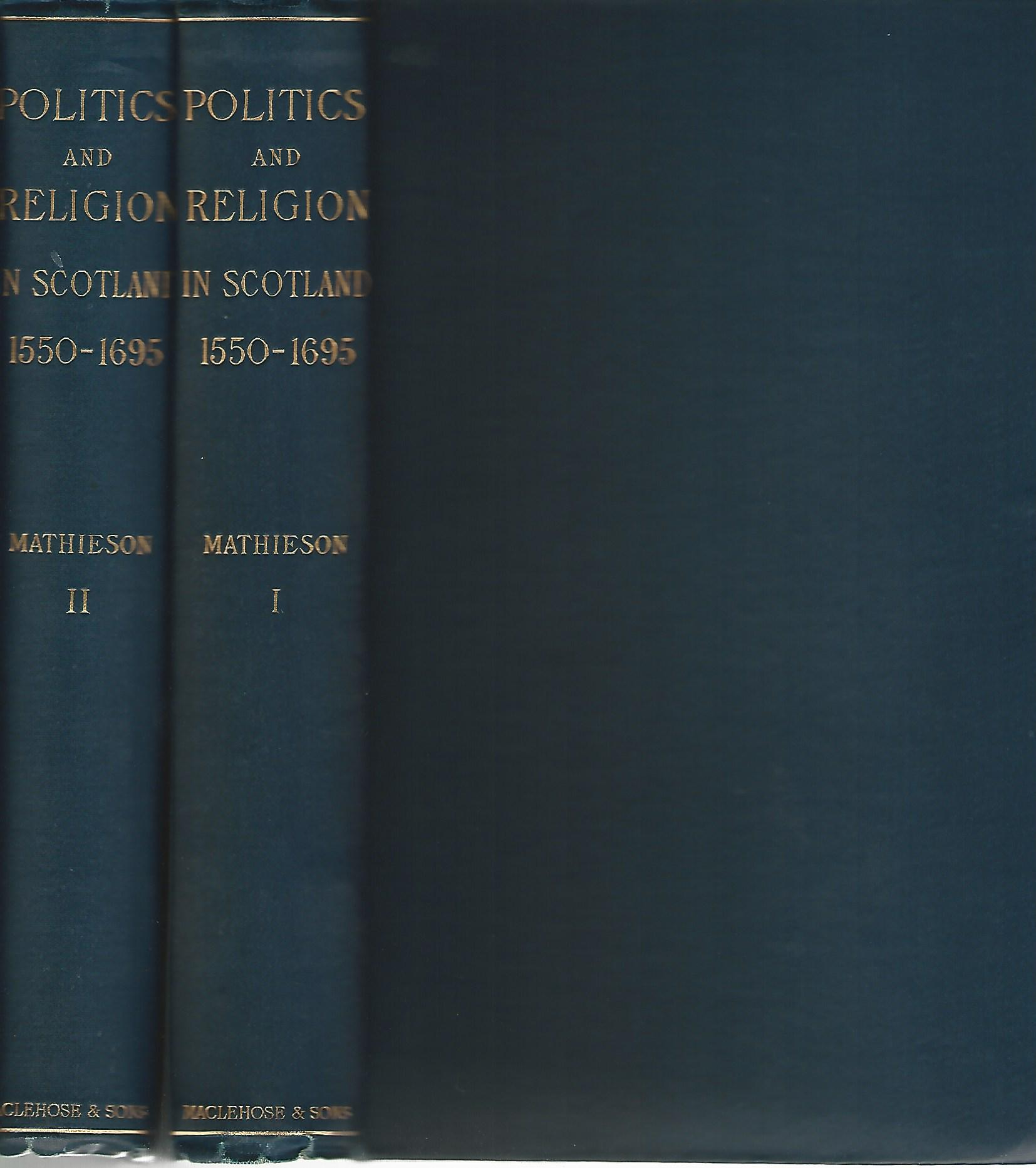 Image for Politics and Religion: A Study in Scottish History from the Reformation to the Revolution. (2 Volumes Complete)