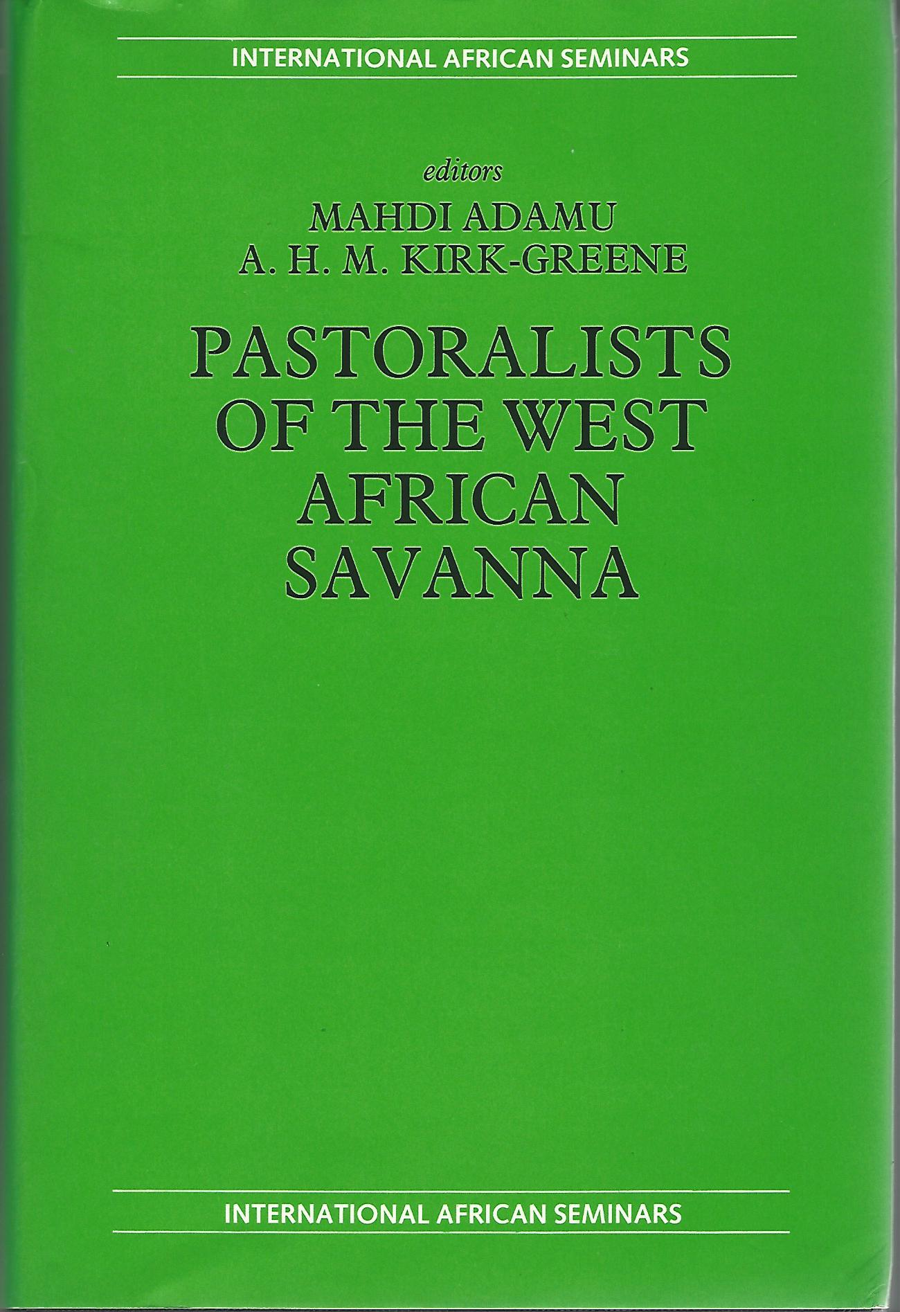 Image for Pastoralists of the West African Savanna: Selected Studies Presented and Discussed at the Fifteenth Intl Afri (International African Seminars, New Series)