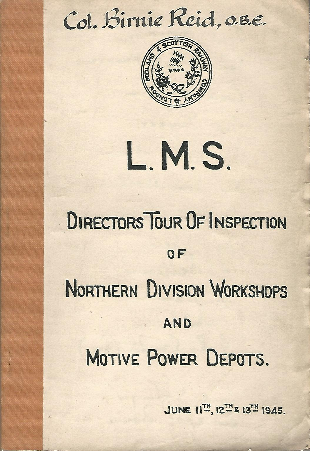 Image for L.M.S. Directors Tour of Inspection of Northern Division Workshops and Motive Power Depots June 11th, 12th, & 13th 1945.