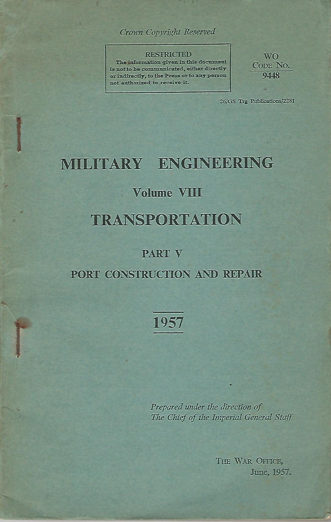 Image for Military Engineering Volume VIII: Transportation Part V: Port Construction and Repair.