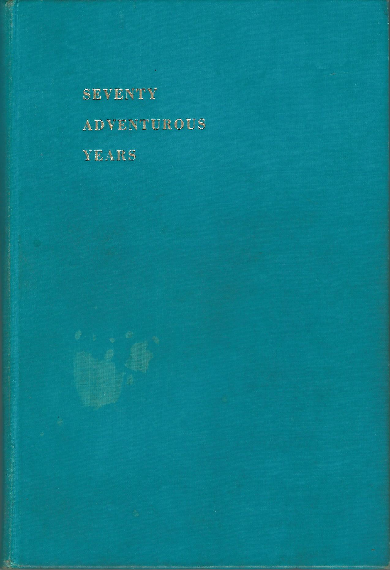 Image for Seventy Adventurous Years: The Story of the Bank Line 1885-1955.
