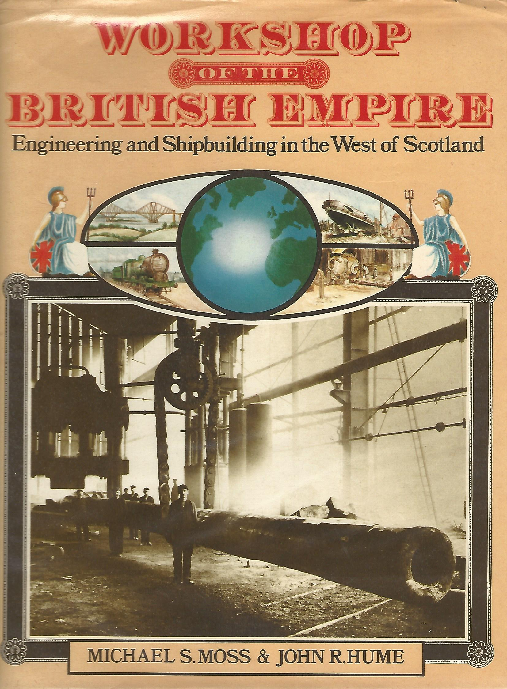 Image for Workshop of the British Empire: Engineering and Shipbuilding in the West of Scotland