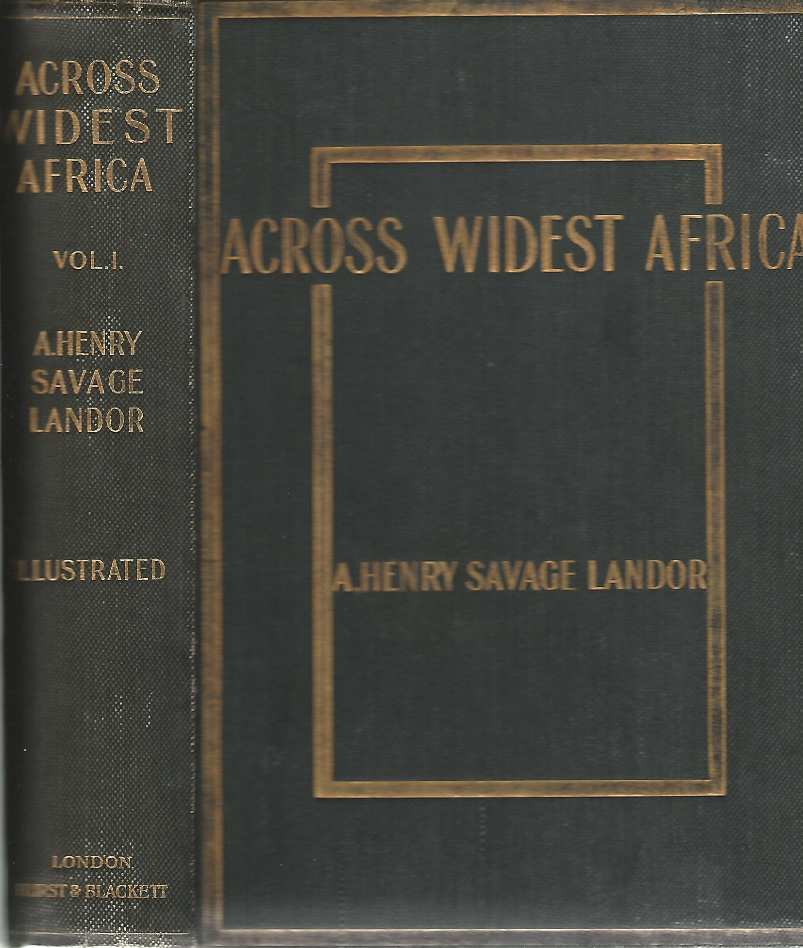 Image for Across Widest Africa: An Account of the Country and People of Eastern, Central and Wester Africa as seen During a Twelve Months Journey from Djibuti to Cape Verde. (2 Volumes Complete)