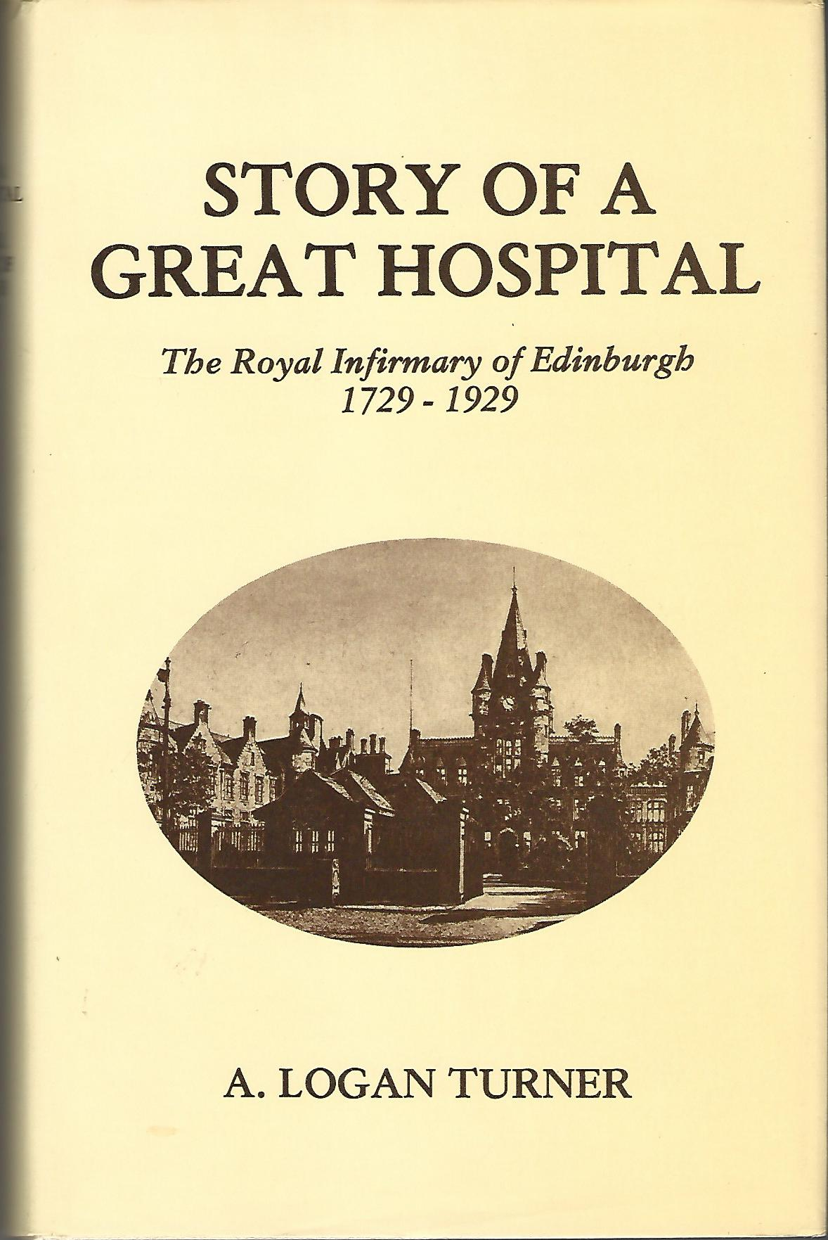 Image for Story of a Great Hospital: The Royal Infirmary of Edinburgh 1729-1929