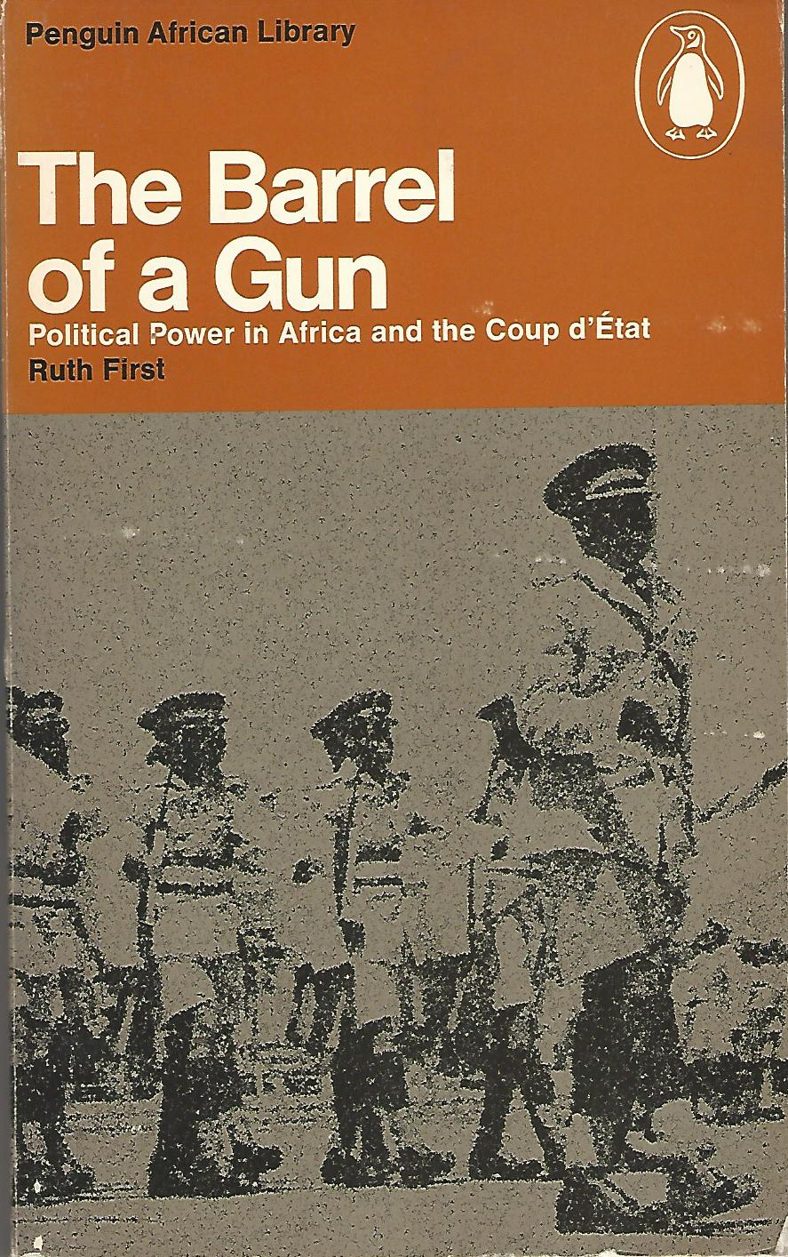 Image for Barrel of a Gun: Political Power in Africa and the Coup d'Etat (Penguin African Library)
