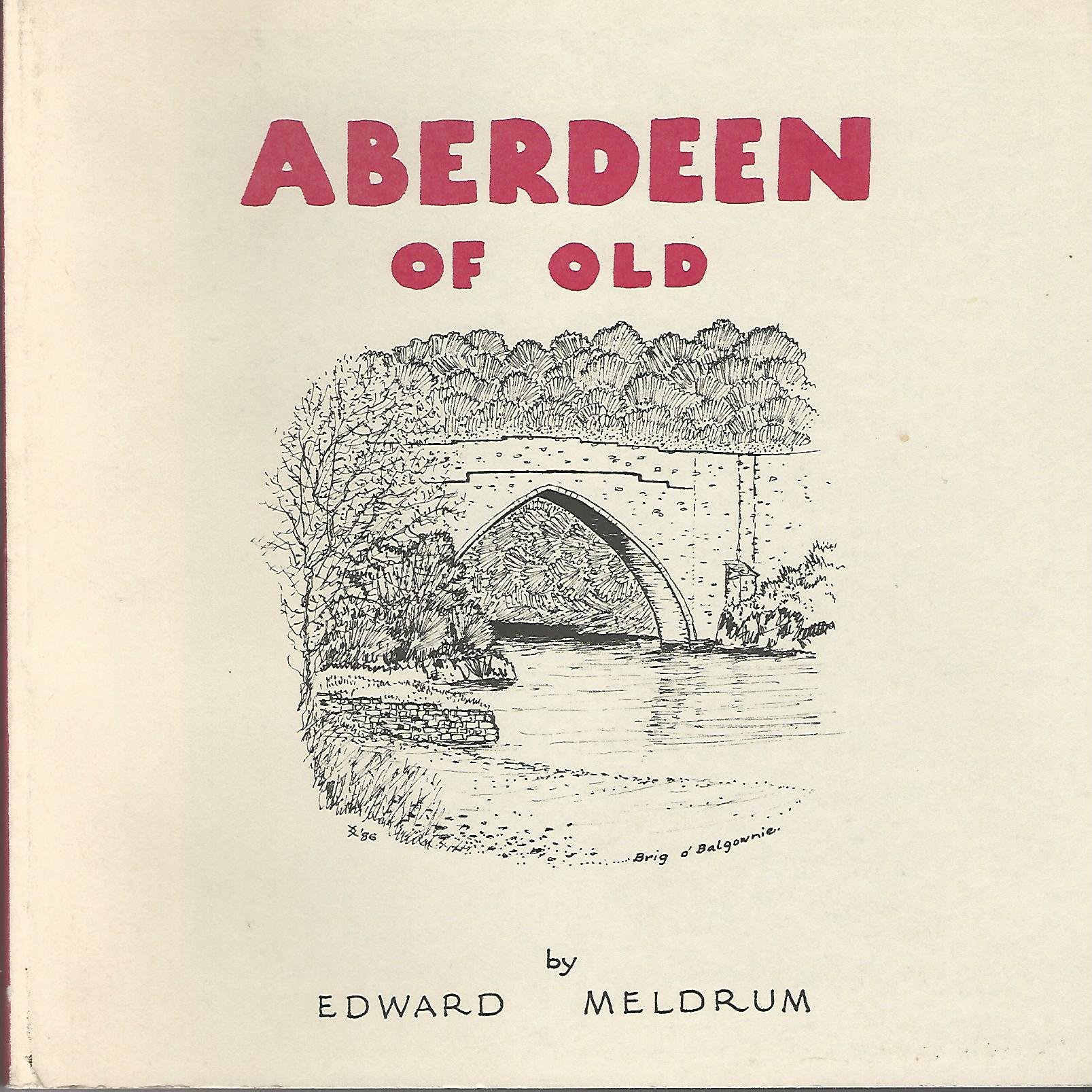 Image for Aberdeen of old: An A.B.C. : Aberdeen's Antiquities Archaeology and Architecture Arranged Alphabetically.