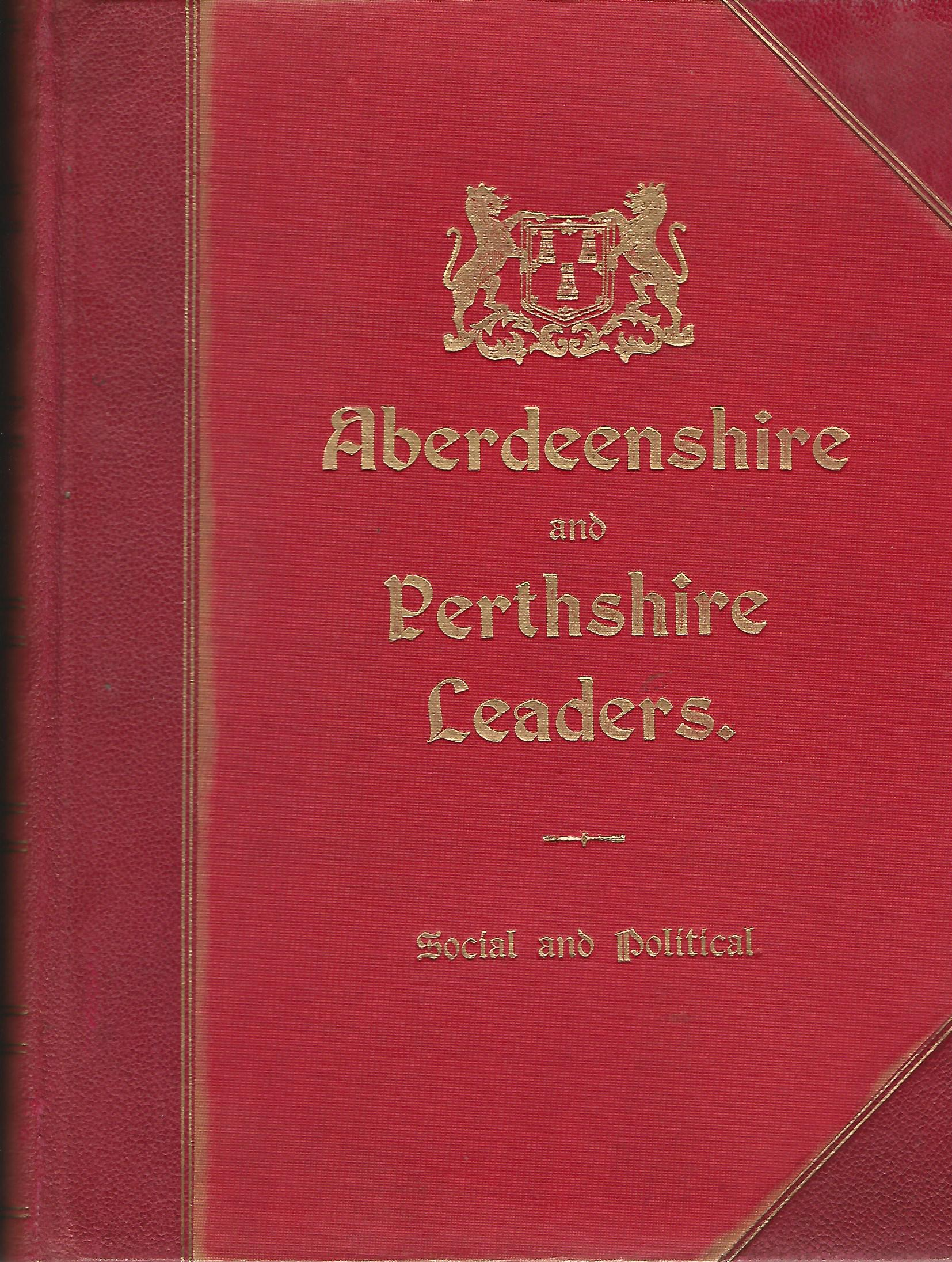 Image for Aberdeenshire and Perthshire Leaders: Social and Political.