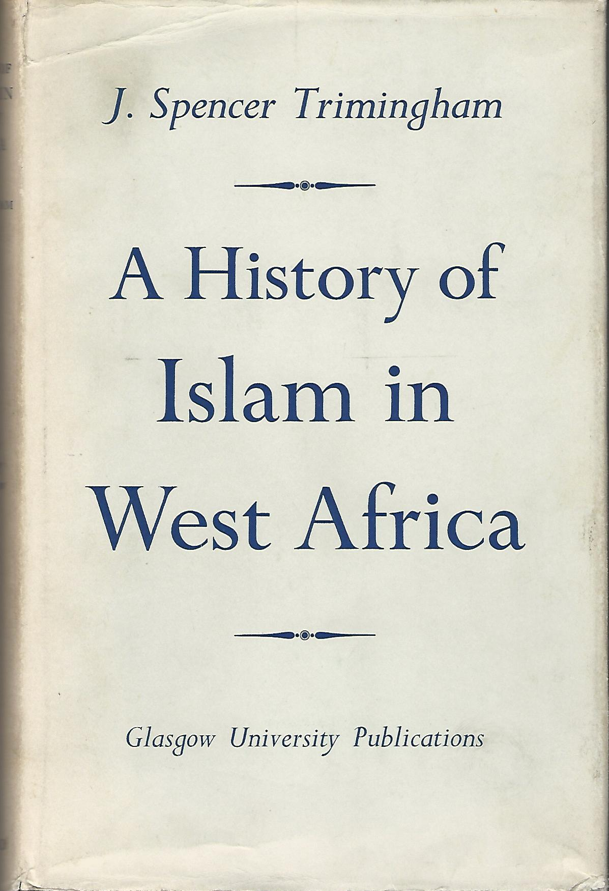 Image for A History of Islam in West Africa.