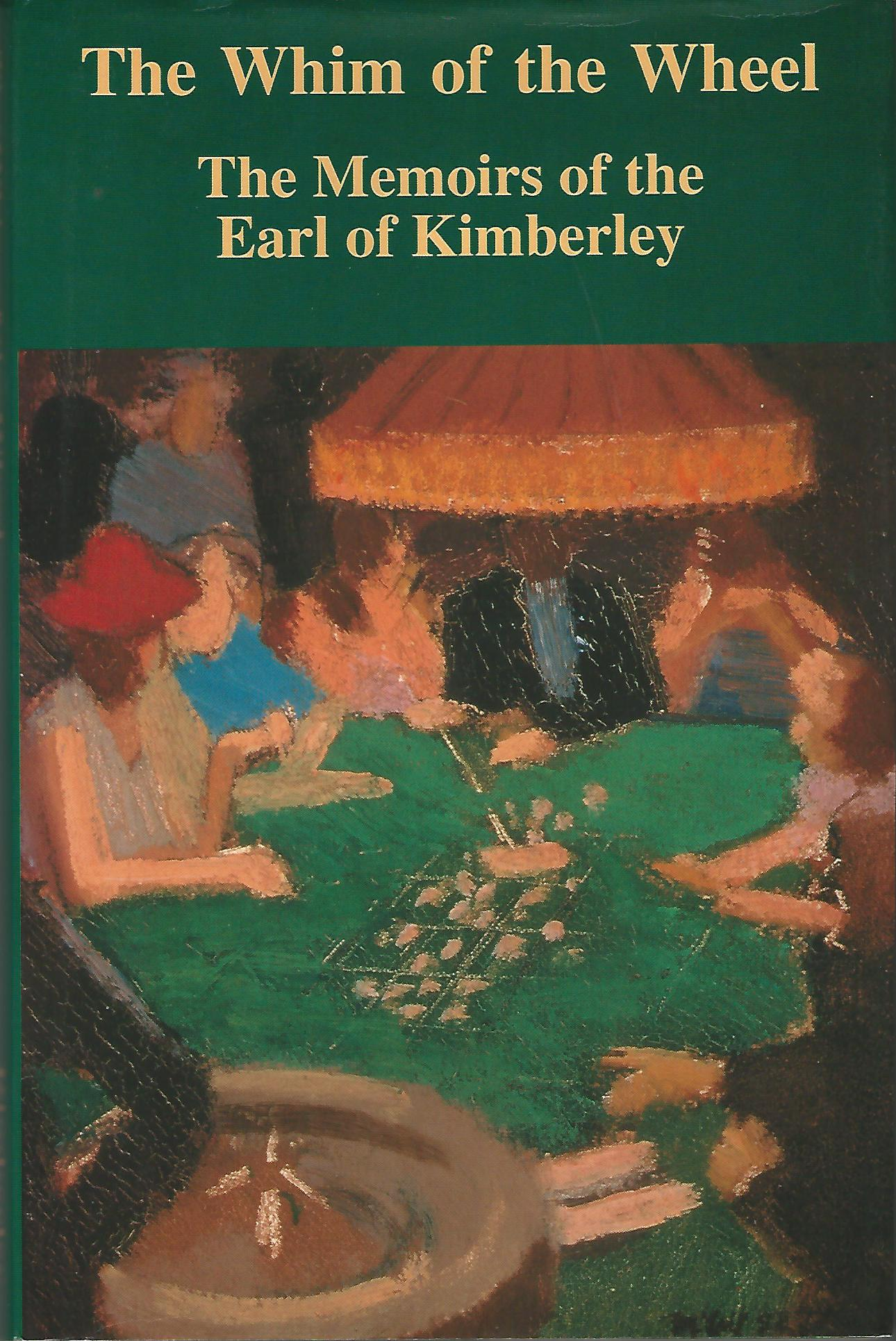 Image for The Whim of the Wheel: The Memoirs of the Earl of Kimberly.