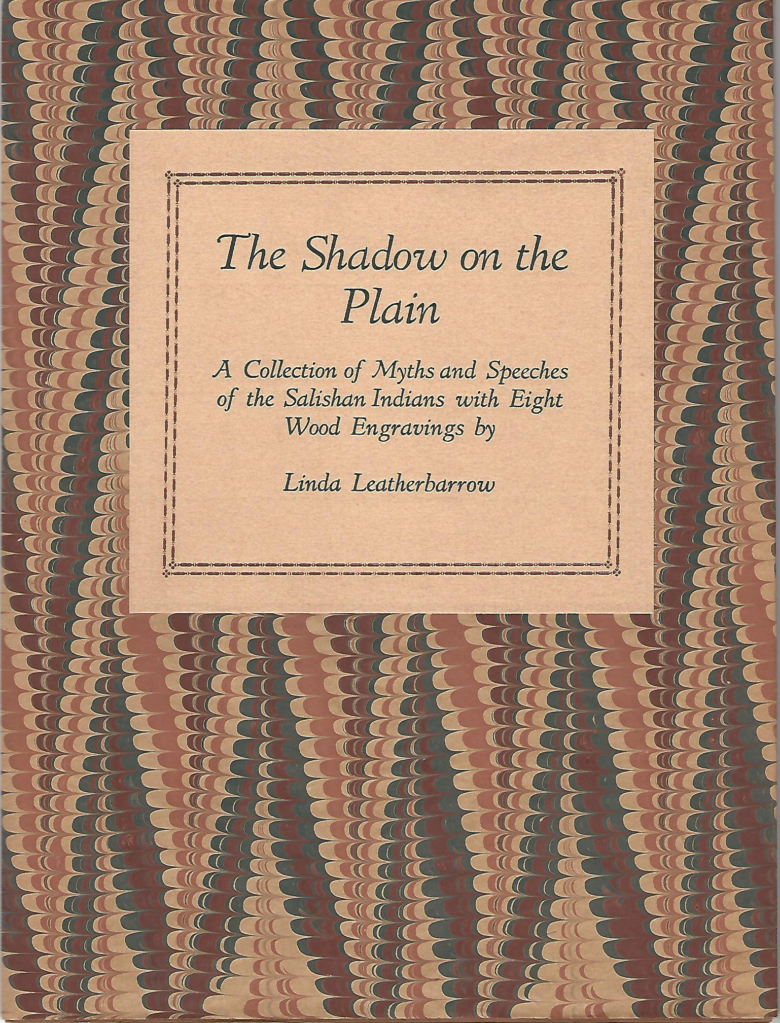 Image for The Shadow On The Plain: A Collection Of Myths And Speeches Of The Salishan Indians With Eight Wood Engravings