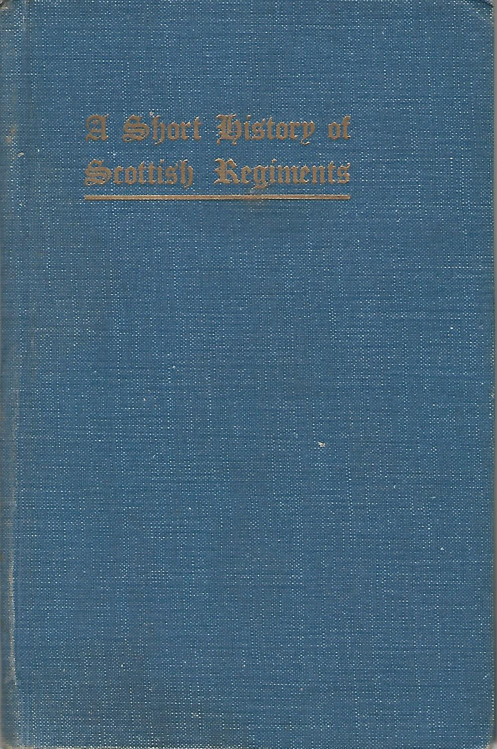 Image for A Short History of Scottish Regiments.