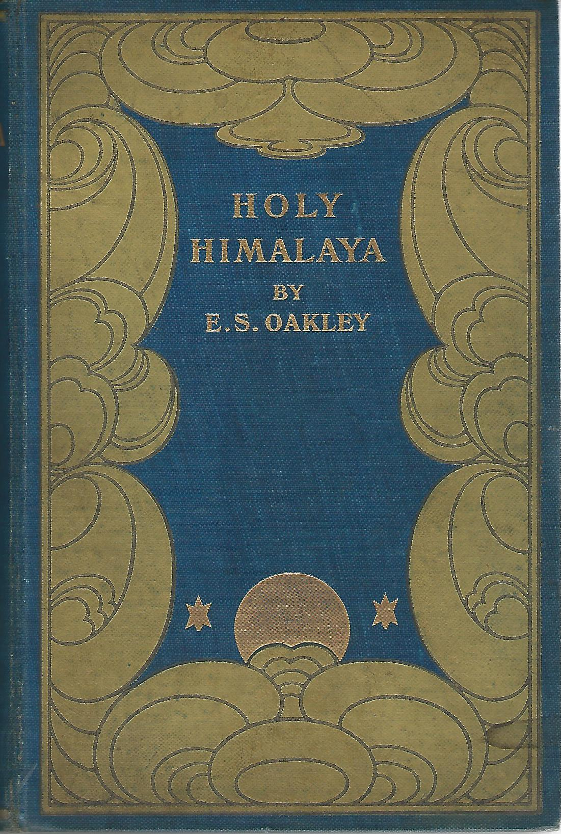 Image for Holy Himalaya: The Religion, Traditions, and Scenerey of a Himalayan Province (Kumaon and Garhwal)