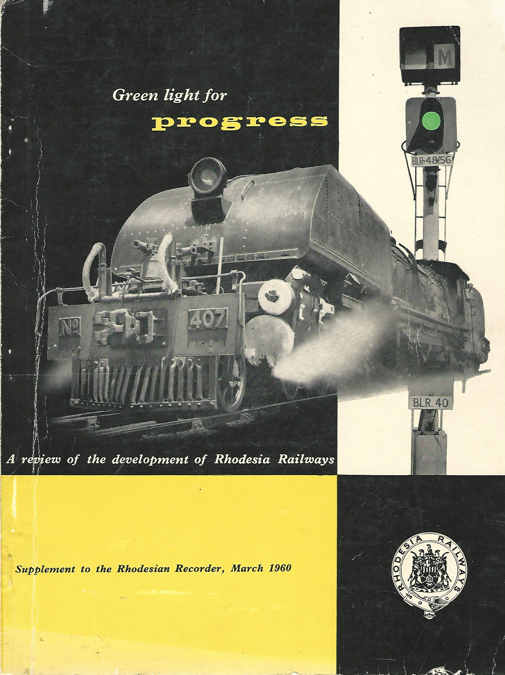 Image for Green Light for Progress: A Review of the Development of Rhodesia Railways, Supplement to the Rhodesian Recorder, March 1960.