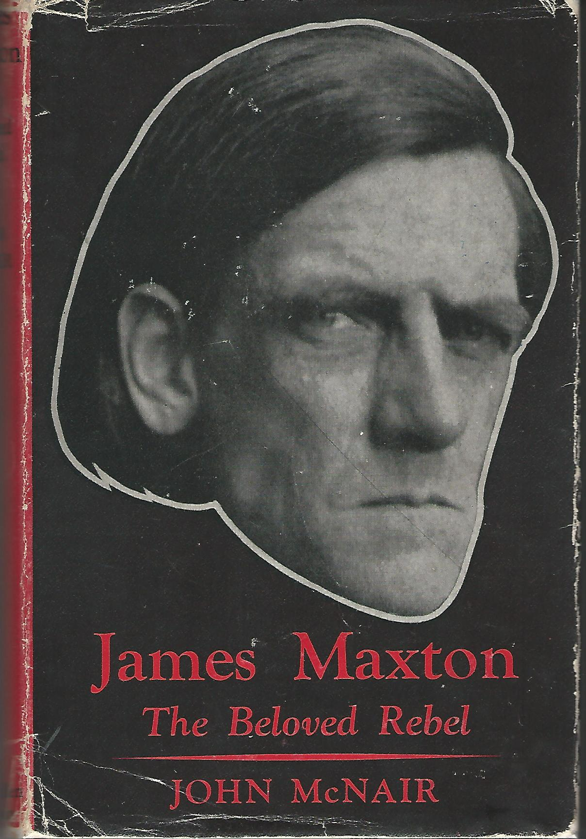 Image for James Maxton: The Beloved Rebel.