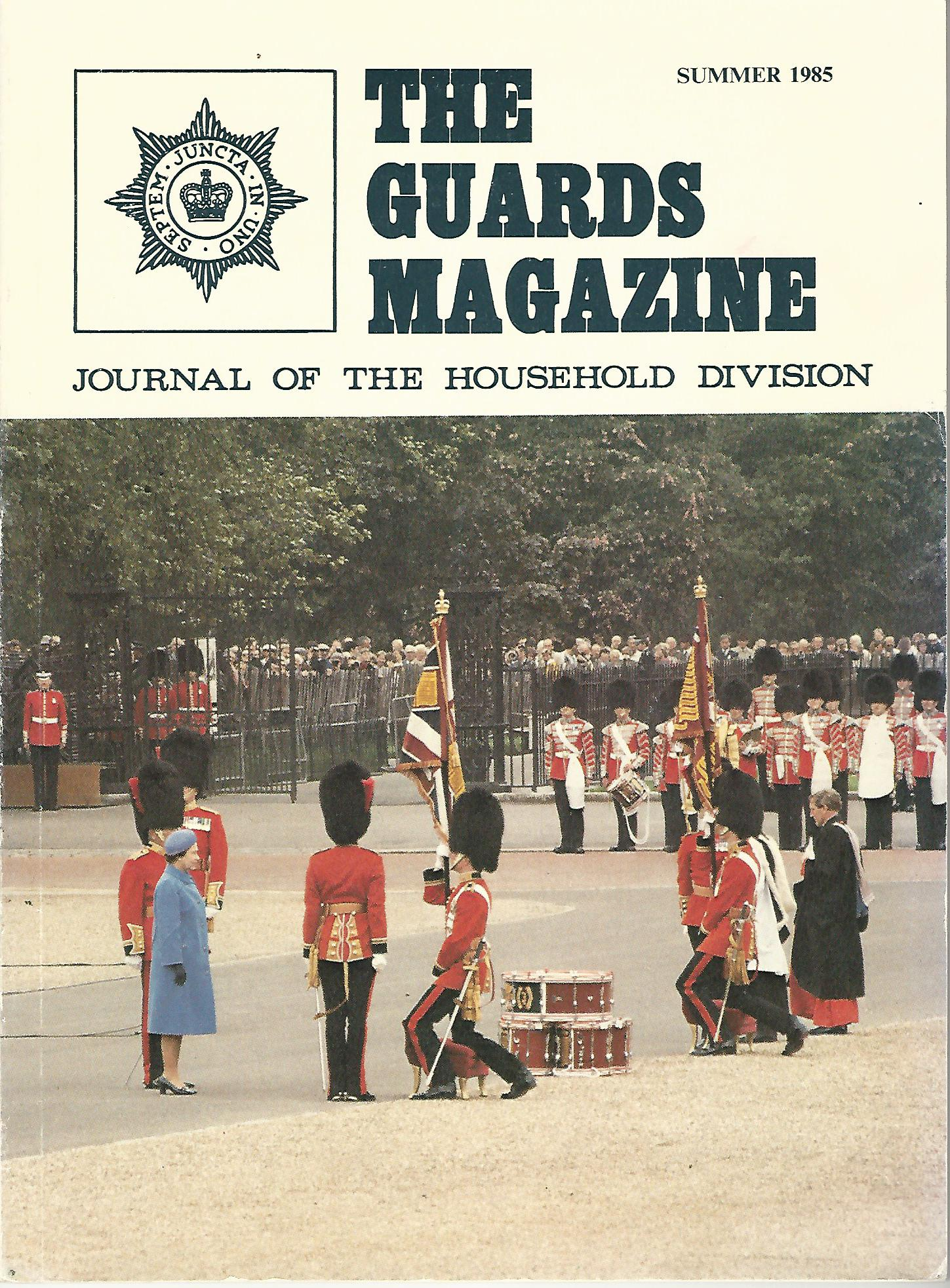 Image for The Guards Magazine: Journal of The Household Division, Summer 1985.