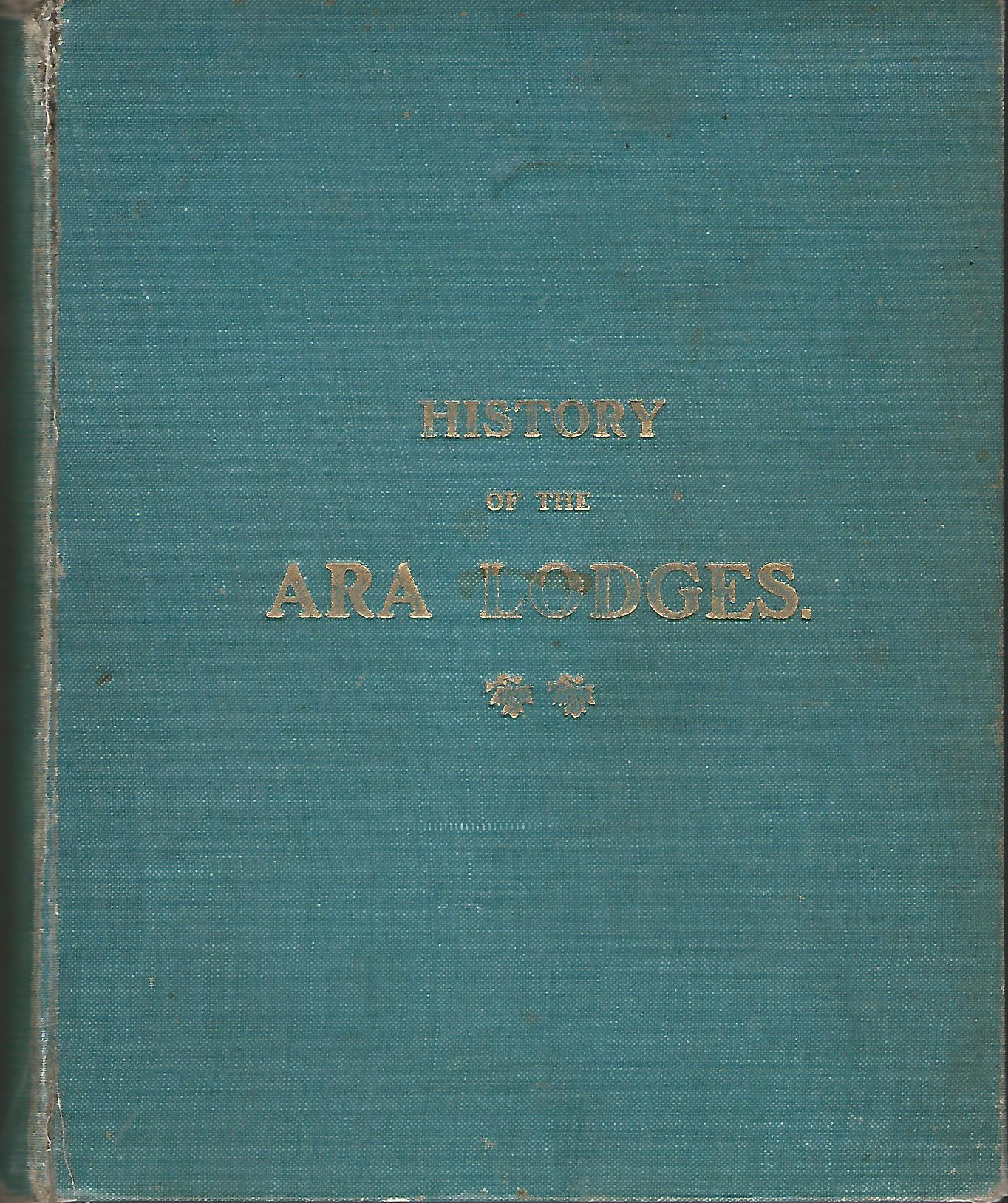 Image for The History of the Ara Lodges.
