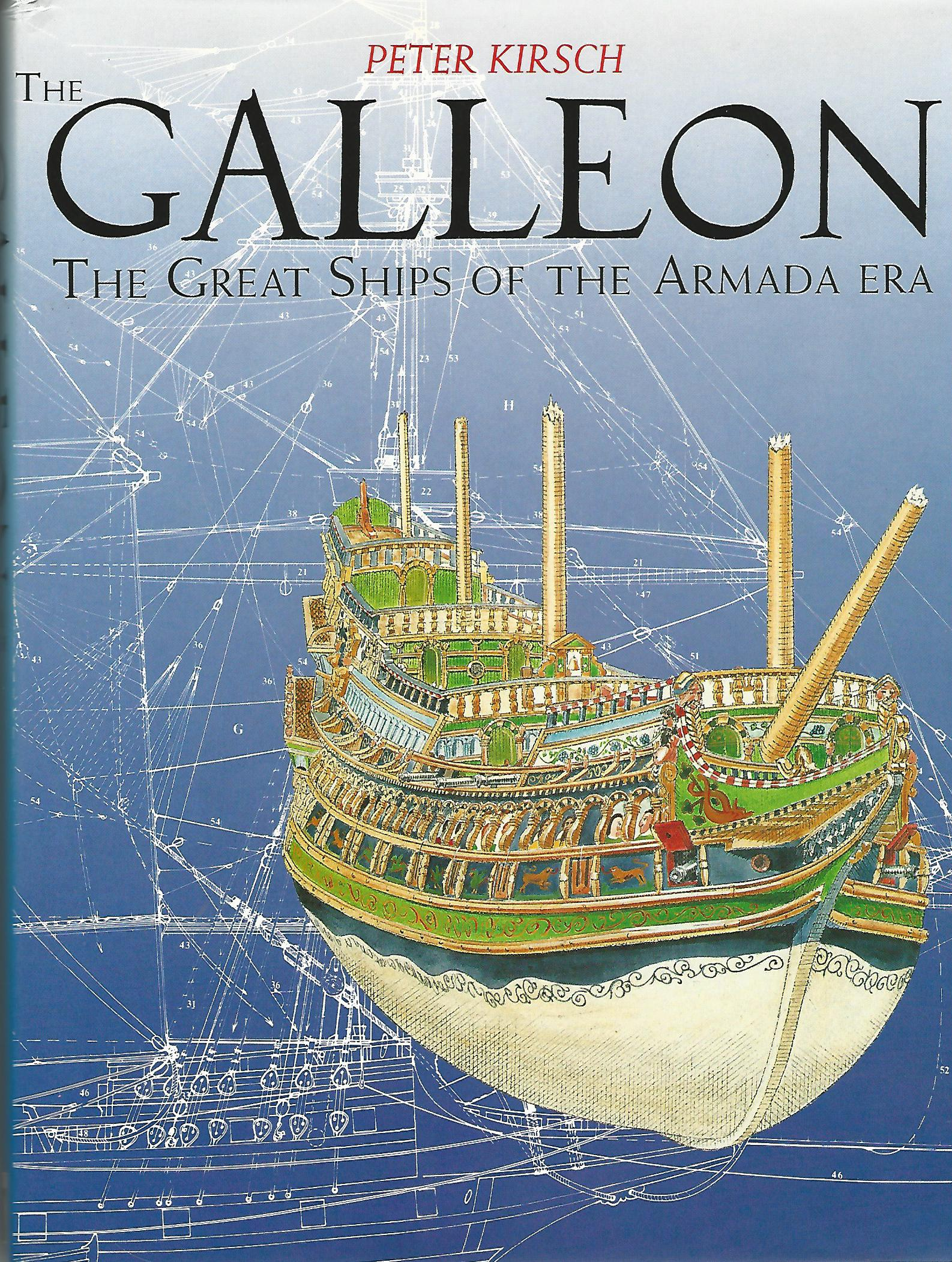 Image for The Galleon: The Great Ship of the Armada Era