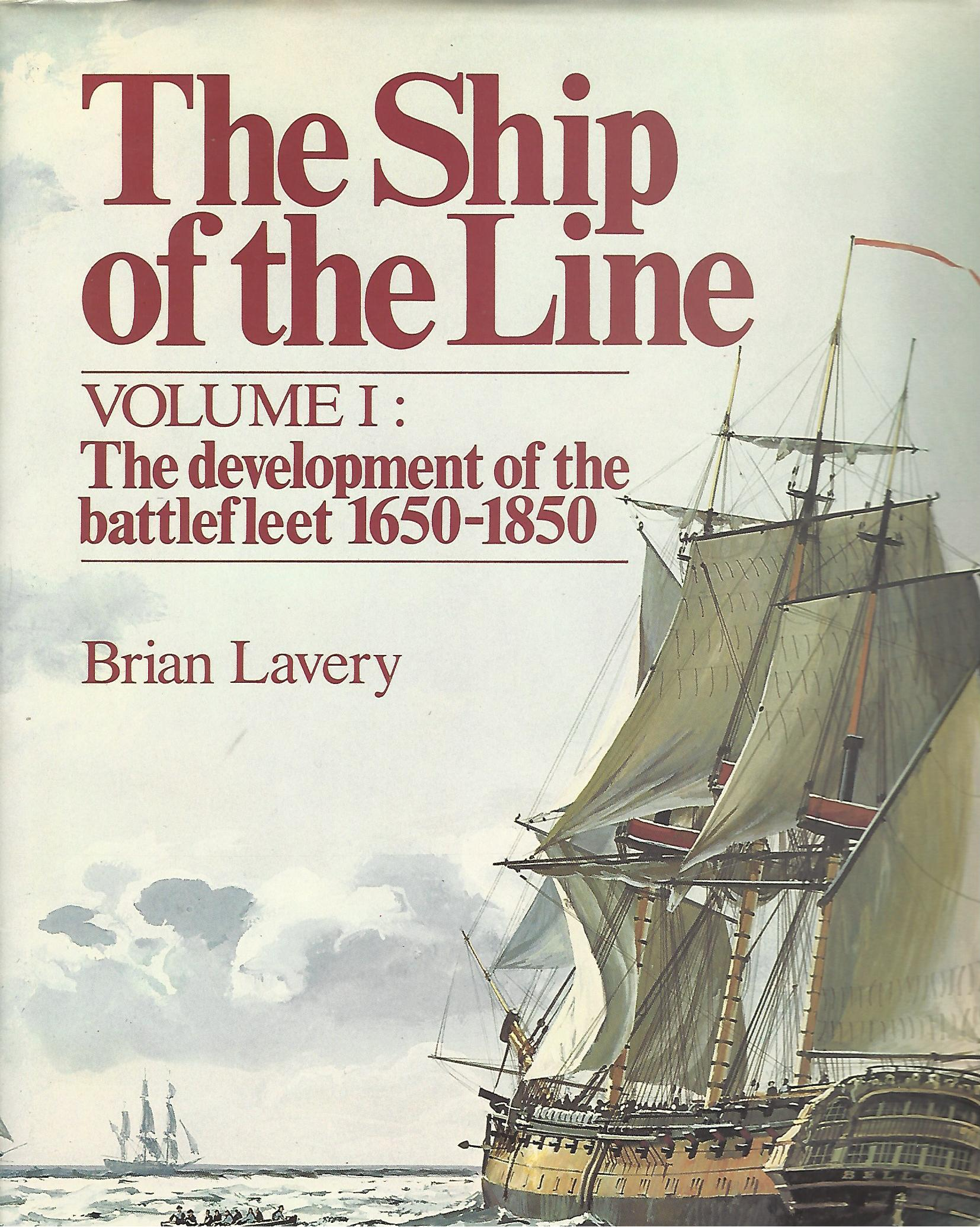 Image for The Ship of the Line - Volume 1&2 - The Development of the Battlefleet: 1650-1850 & Design, Construction and Fittings