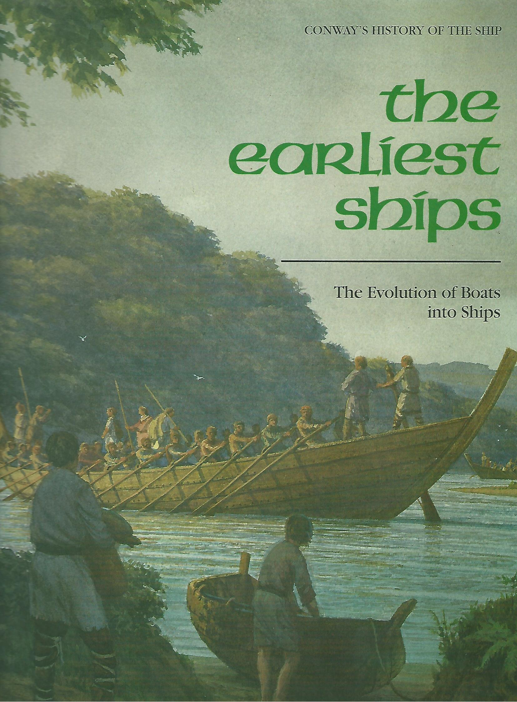 Image for The Earliest Ships: The Evolution of Boats and Ships  (Conway's History of the Ship)