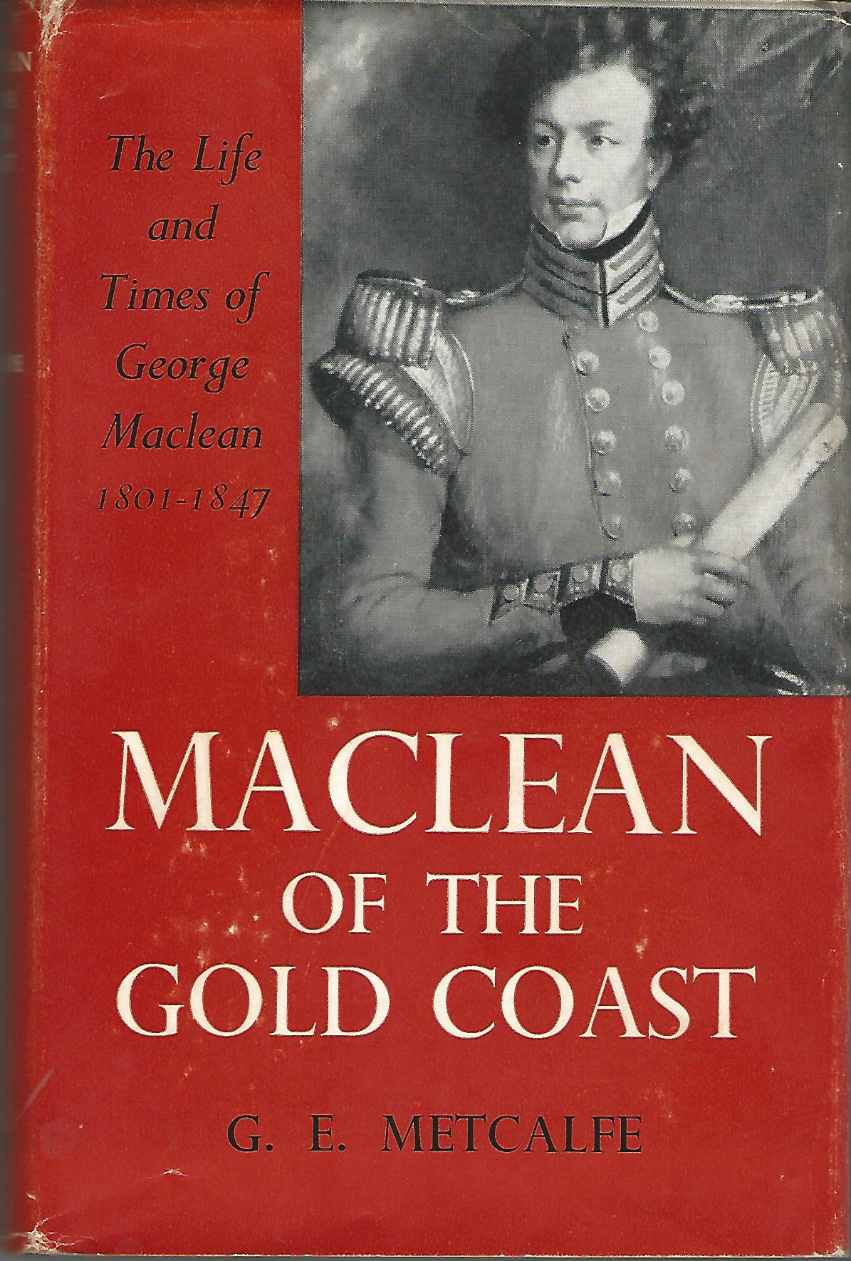 Image for Maclean of the Gold Coast: The Life and Times of George Maclean 1801-1847.