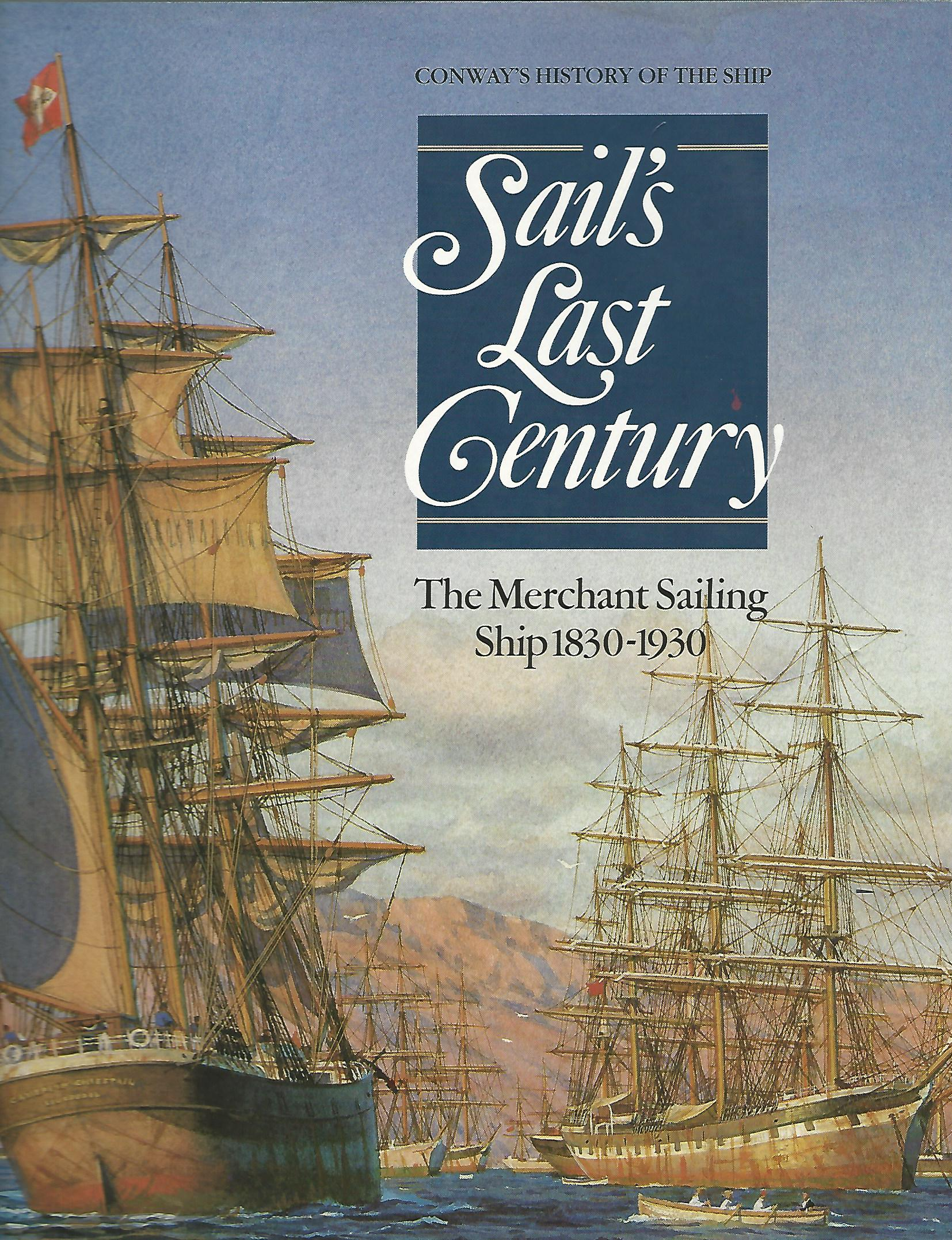 Image for Sail's Last Century: Merchant Sailing Ship, 1830-1930 (Conway's History of the Ship)