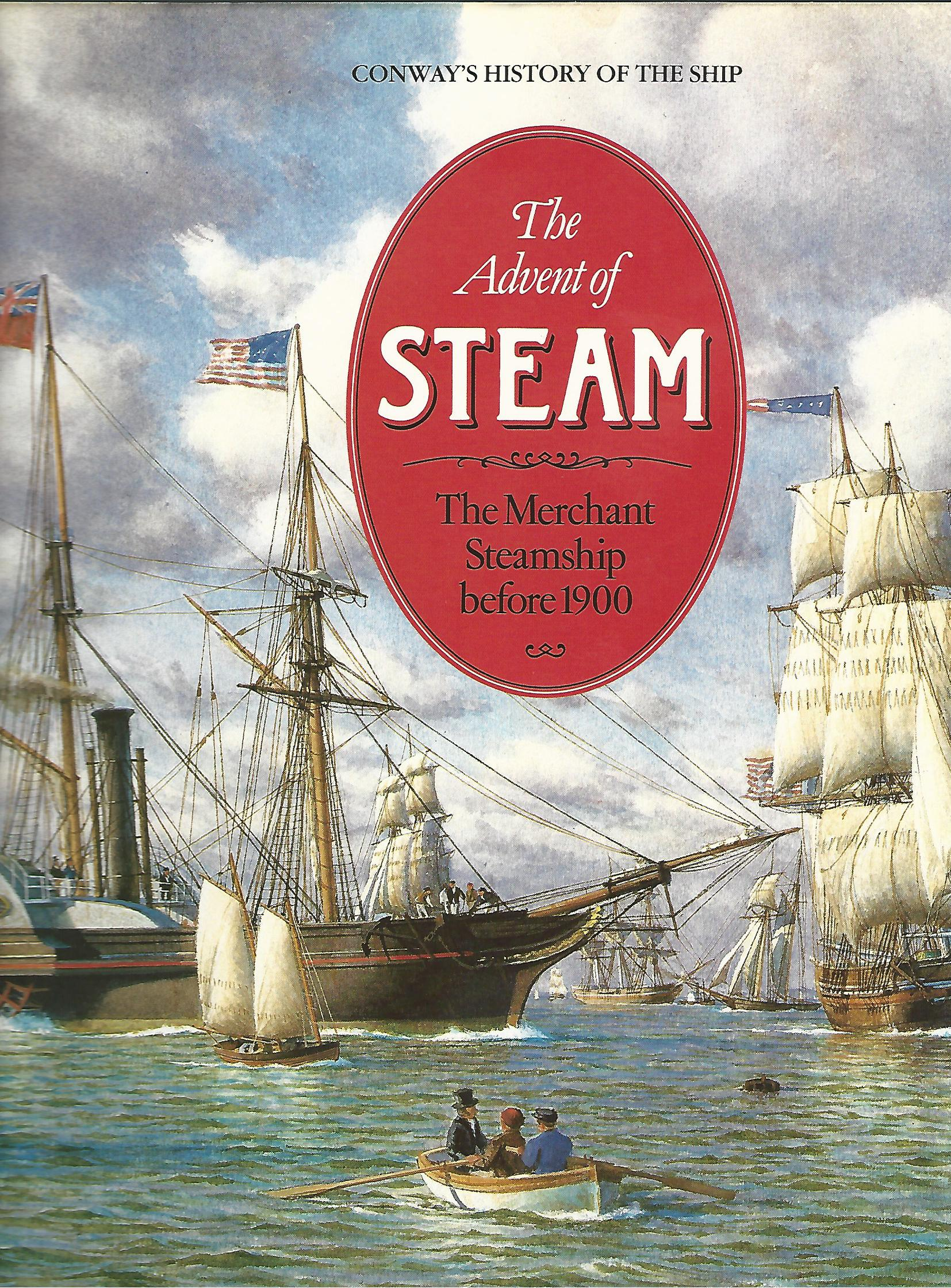 Image for The Advent of Steam: The Merchant Steamship before 1900