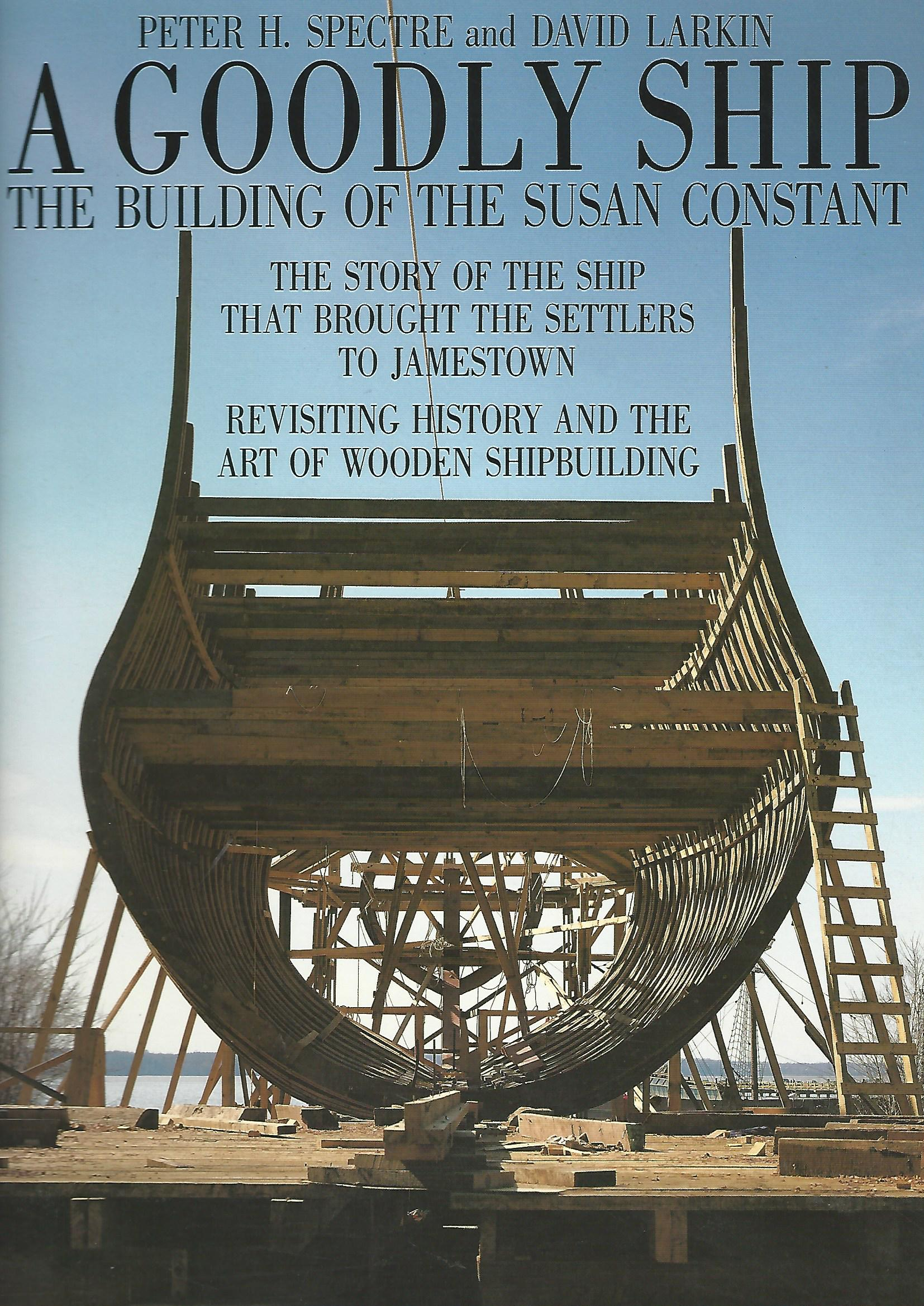 Image for A Goodly Ship: The Building of the Susan Constant.
