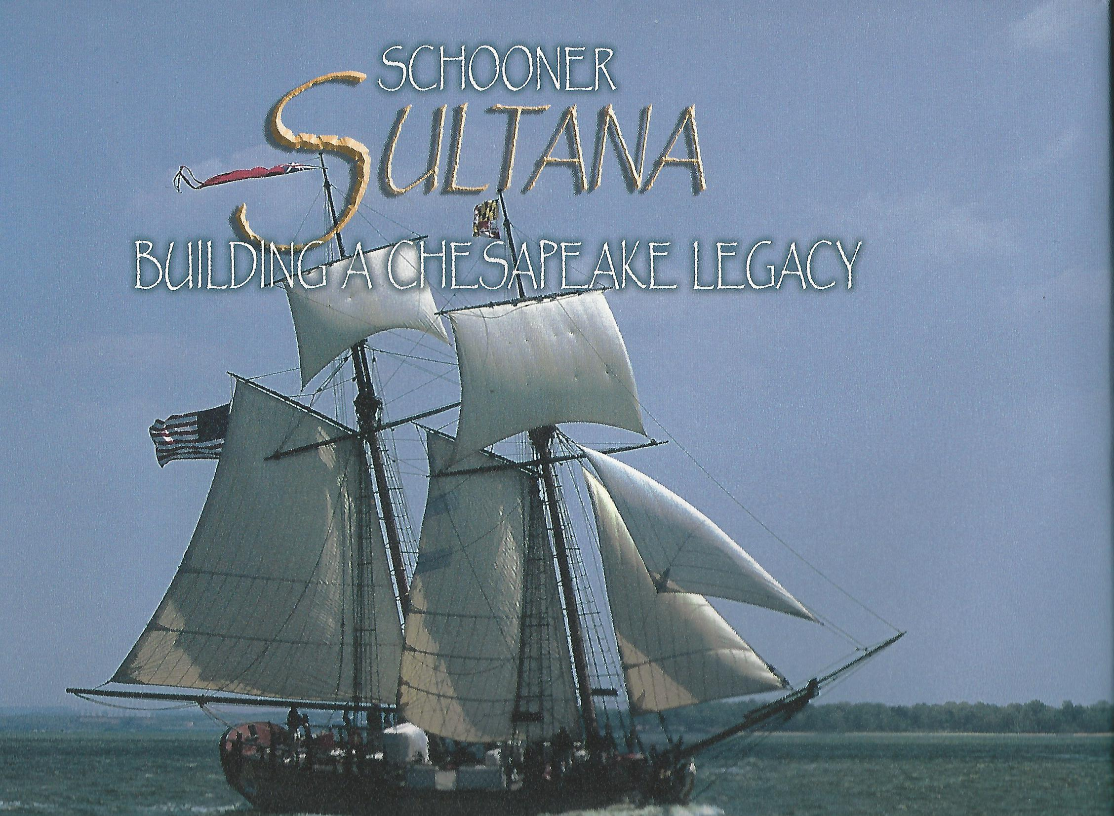 Image for Schooner Sultana: Building a Chesapeake Legacy