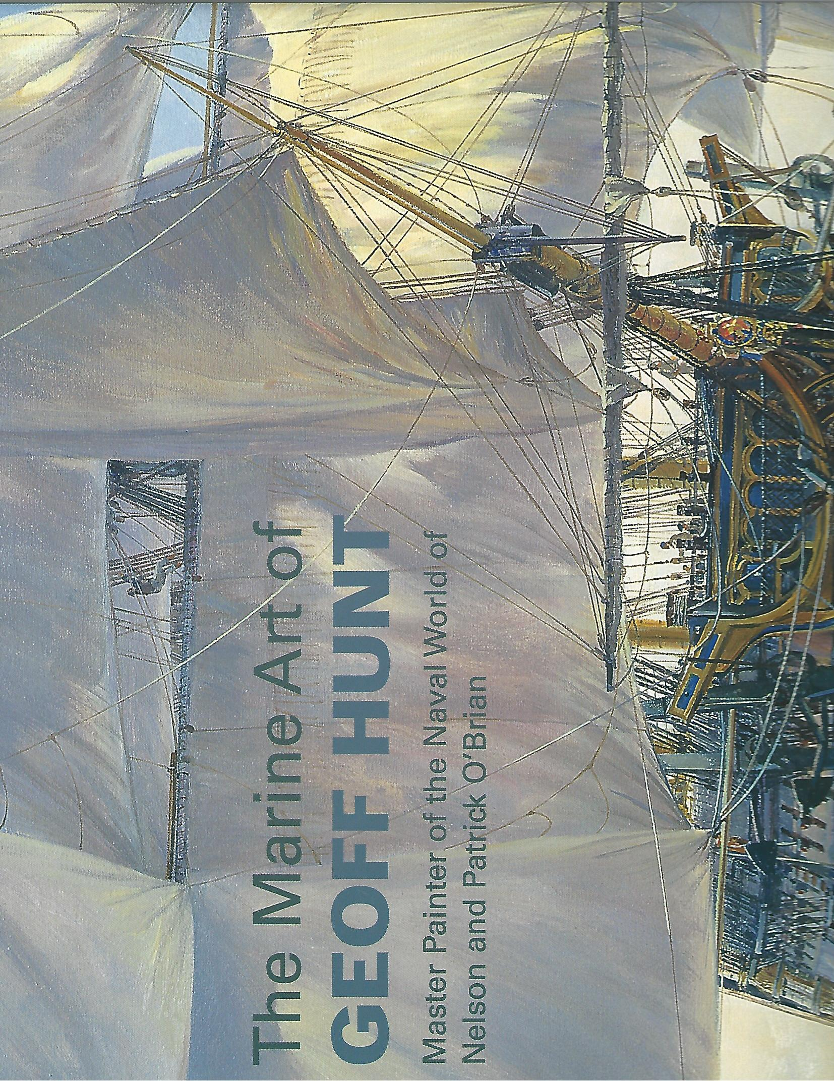 Image for The Marine Art of Geoff Hunt : Master Painter of the Naval World of Nelson and Patrick O'Brian