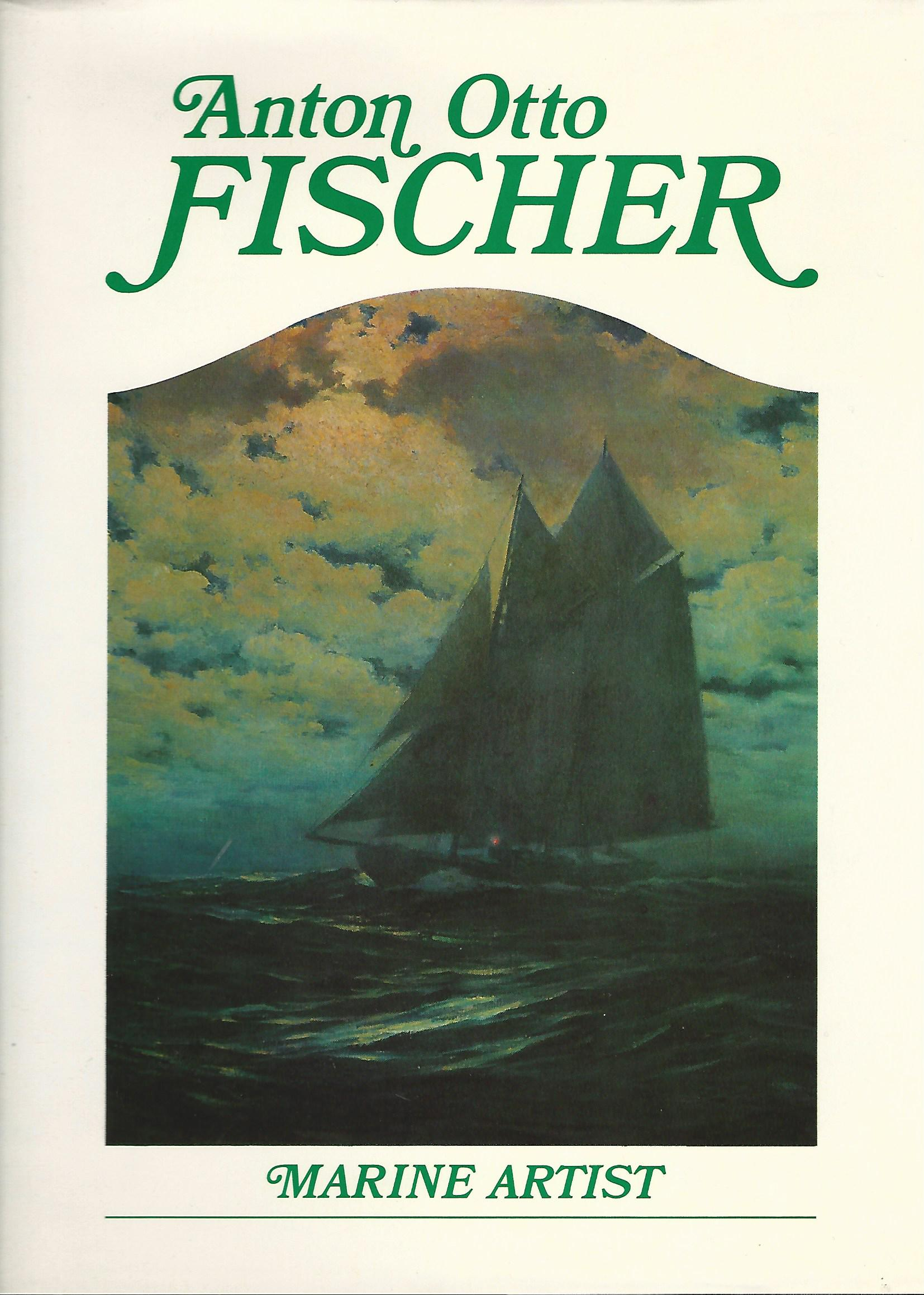 Image for Anton Otto Fischer: Marine artist : His Life and Work.
