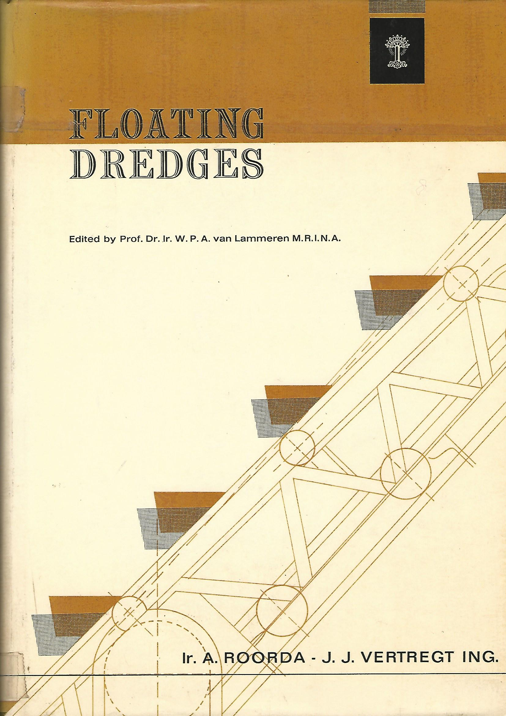 Image for Ships and Marine Engines Vol. VI: Floating Dredges; A Treatise on the construction and design of floating dredges, engine power, internal arrangements, pumping arrangements, etc., with the exception of dredging plants for industrial purposes.