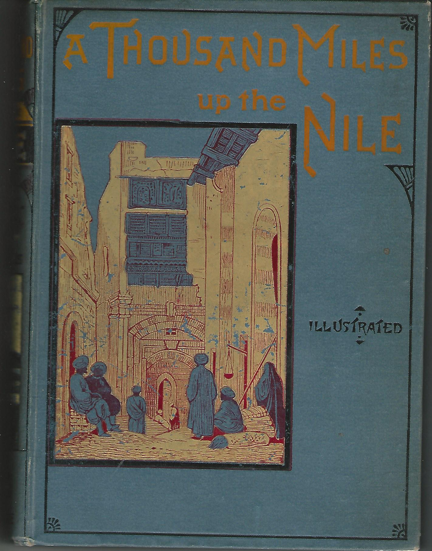Image for A Thousand Miles Up The Nile, with Upwards of Seventy Illustrations Engraved on Wood by G. Pearson After Finished Drawings Executed on the Spot by the Author.