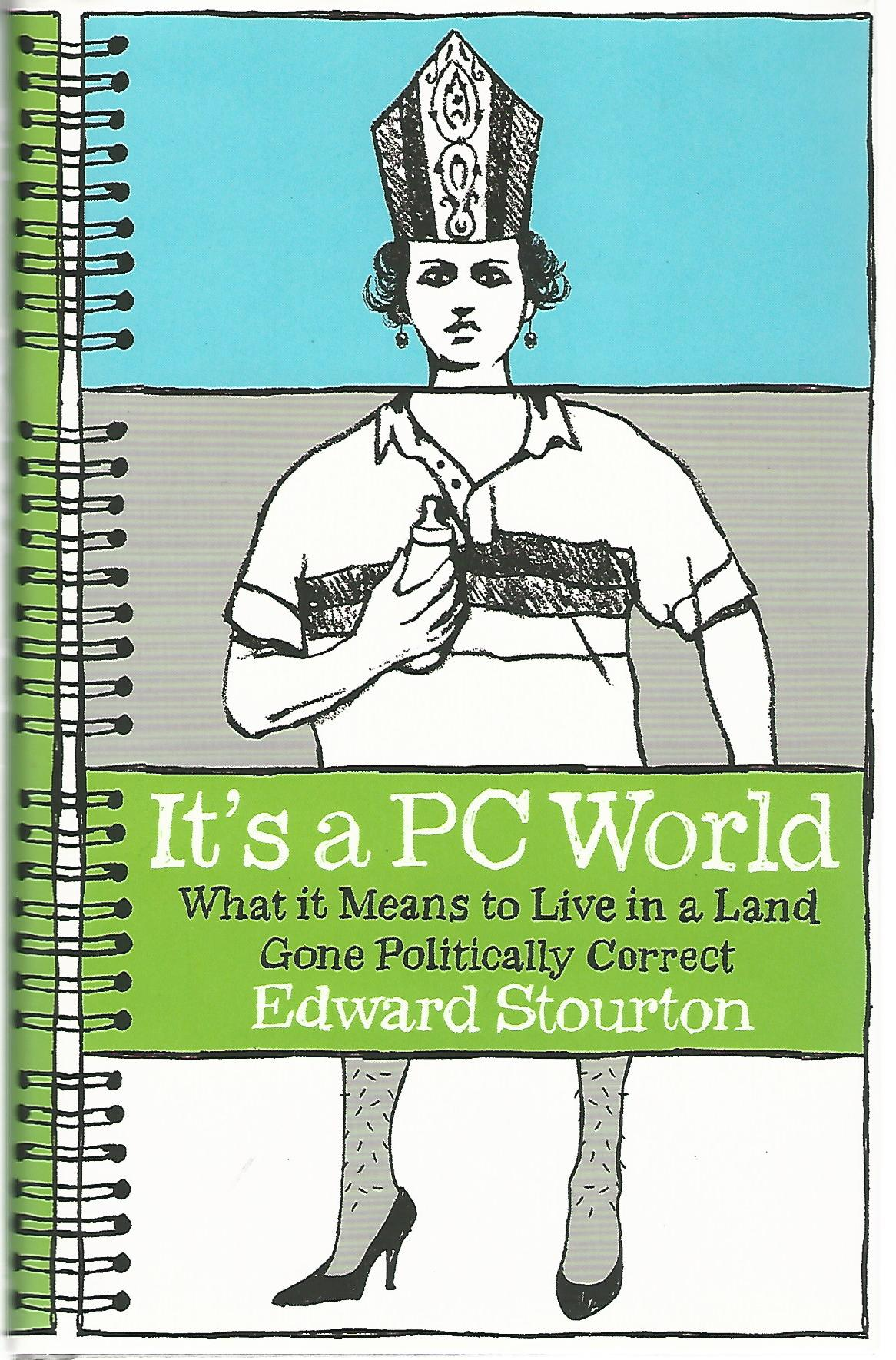 Image for It's a PC World: What it Means to Live in a Land Gone Politically Correct