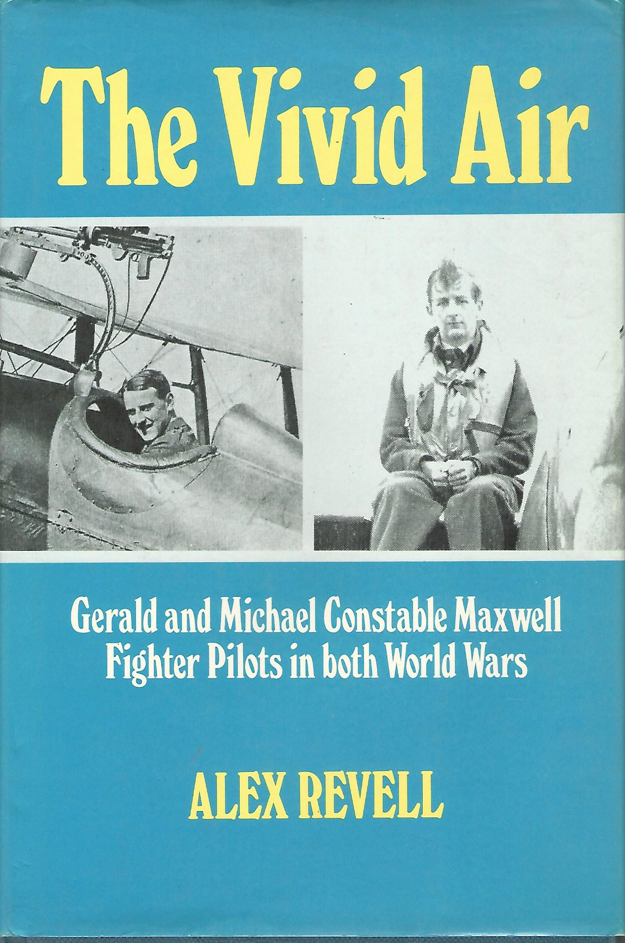 Image for The Vivid Air: Gerald and Michael Constable Maxwell, fighter pilots in both world wars.