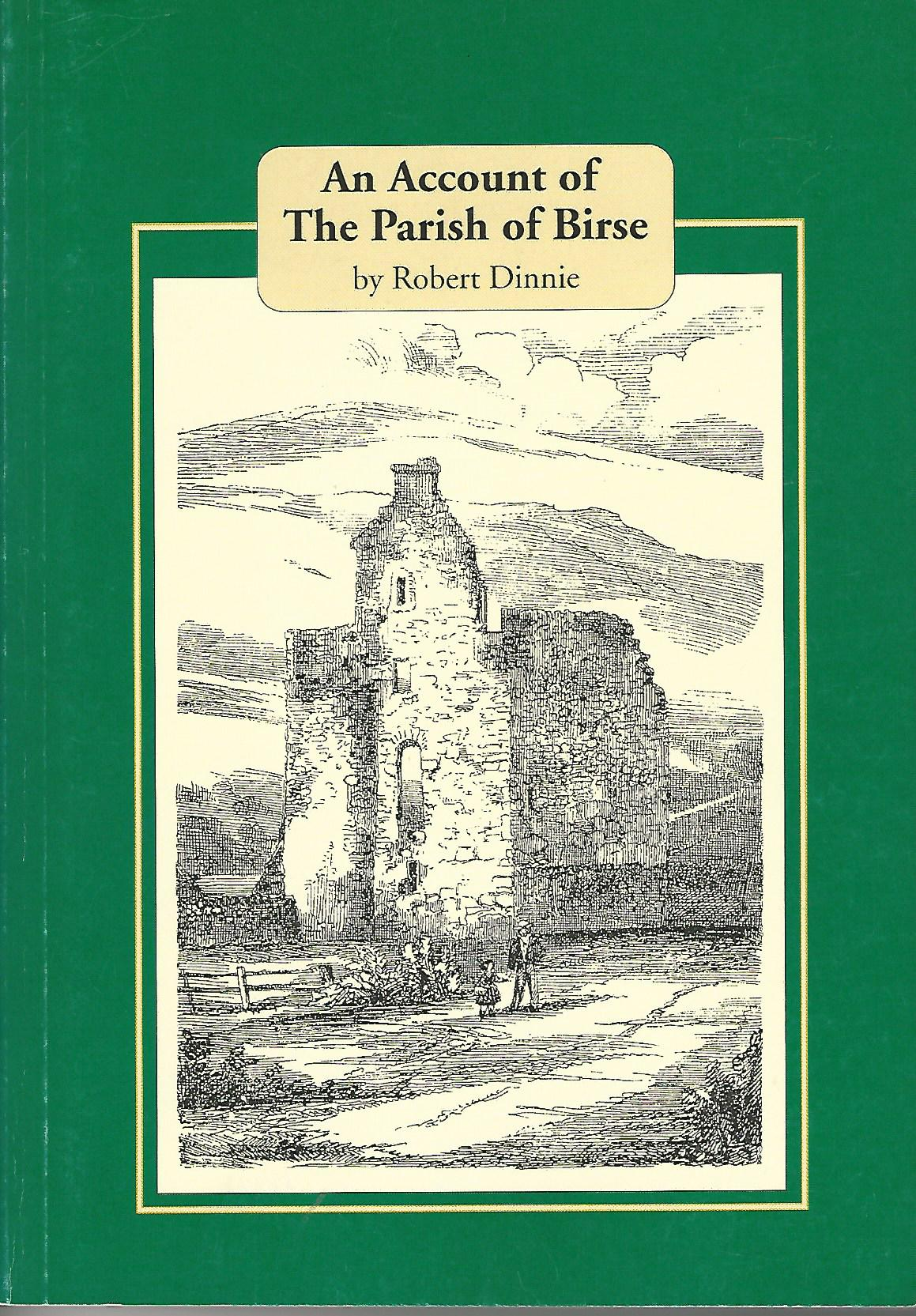 Image for An Account of History of Birse: Historical, Statistical & Antiquarian; Also Brief Notices of the Surrounding Parishes.