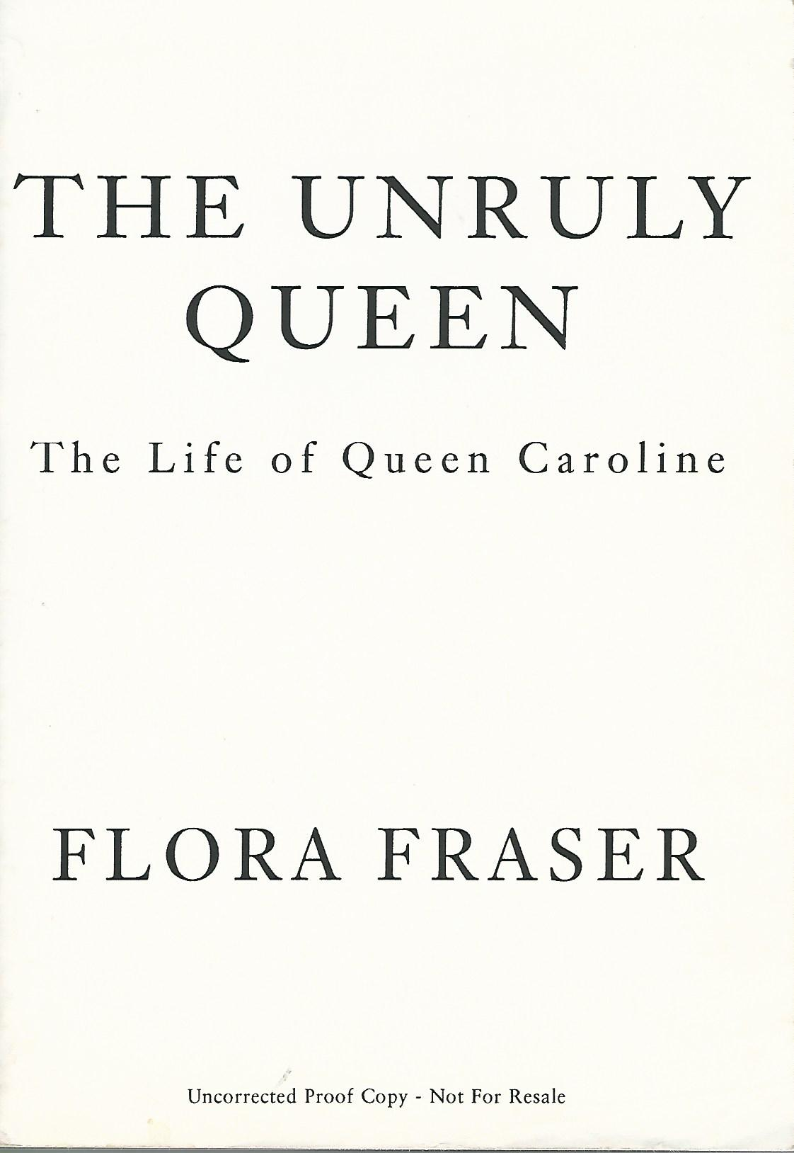 Image for The Unruly Queen: The Life of Queen Caroline.
