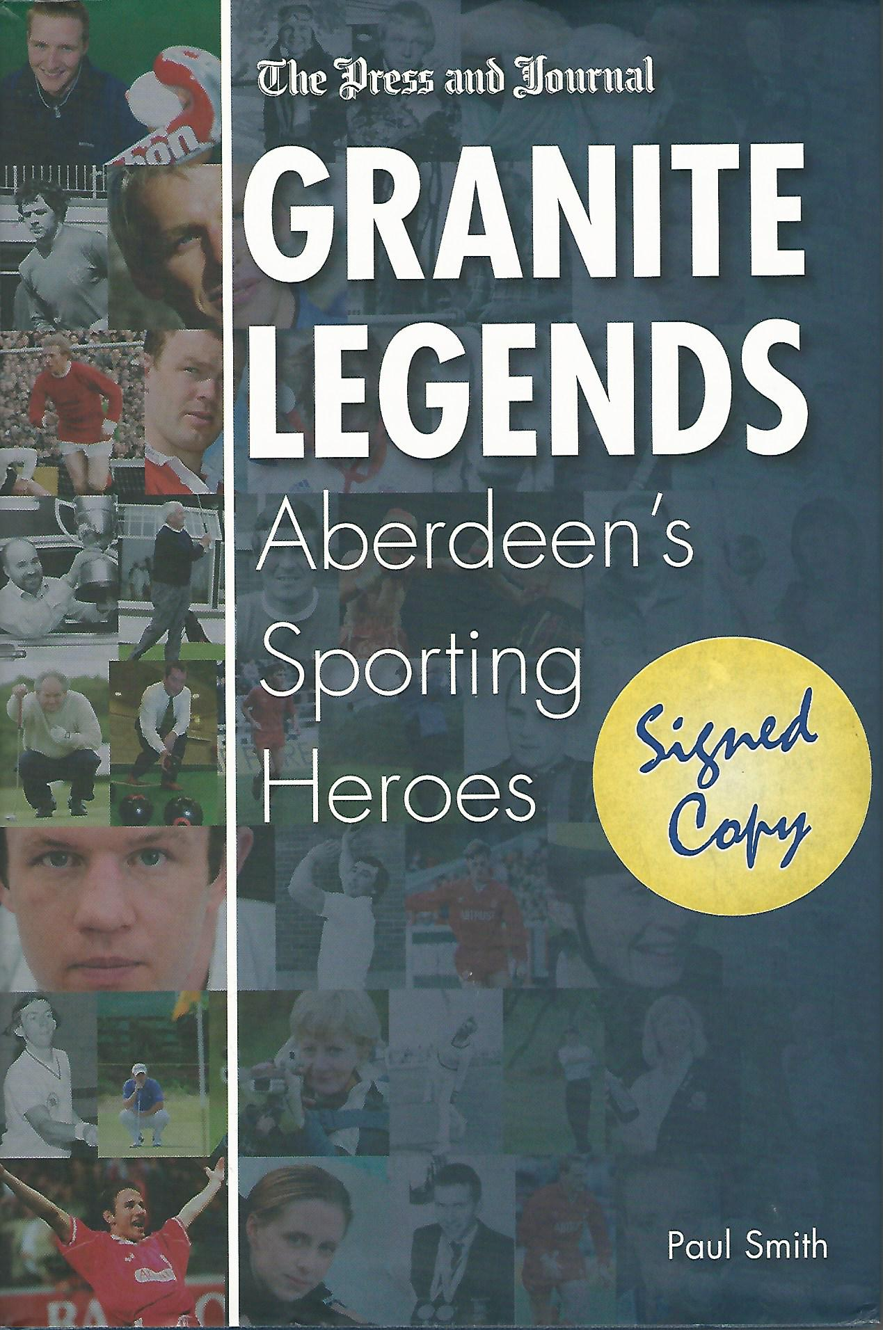 Image for Granite Legends: Aberdeen's Sporting Heroes.