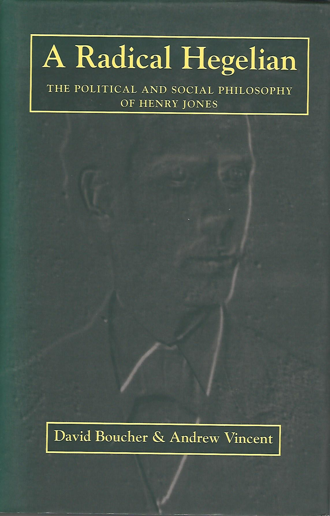 Image for A Radical Hegelian: Political and Social Philosophy of Henry Jones.