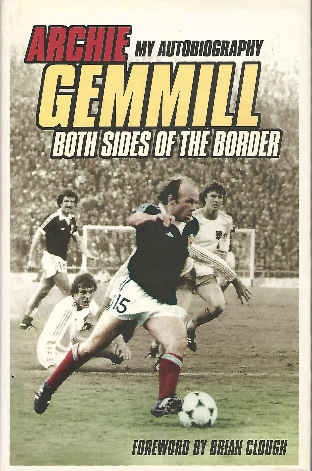 Image for Archie Gemmill: Both Sides of the Border - My Autobiography