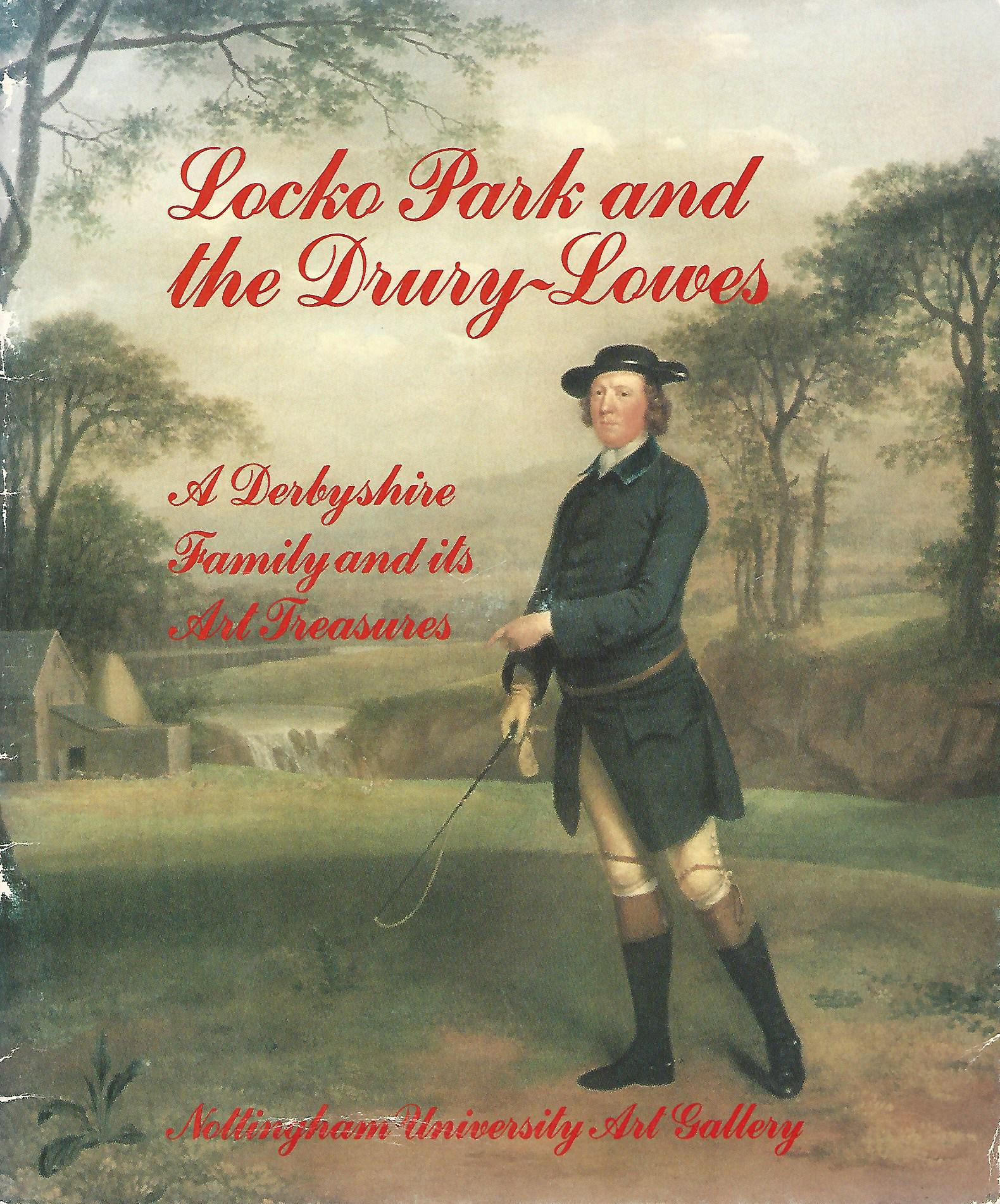Image for Locko Park and the Drury-Lowes: A Derbyshire family and its Art Treasures.