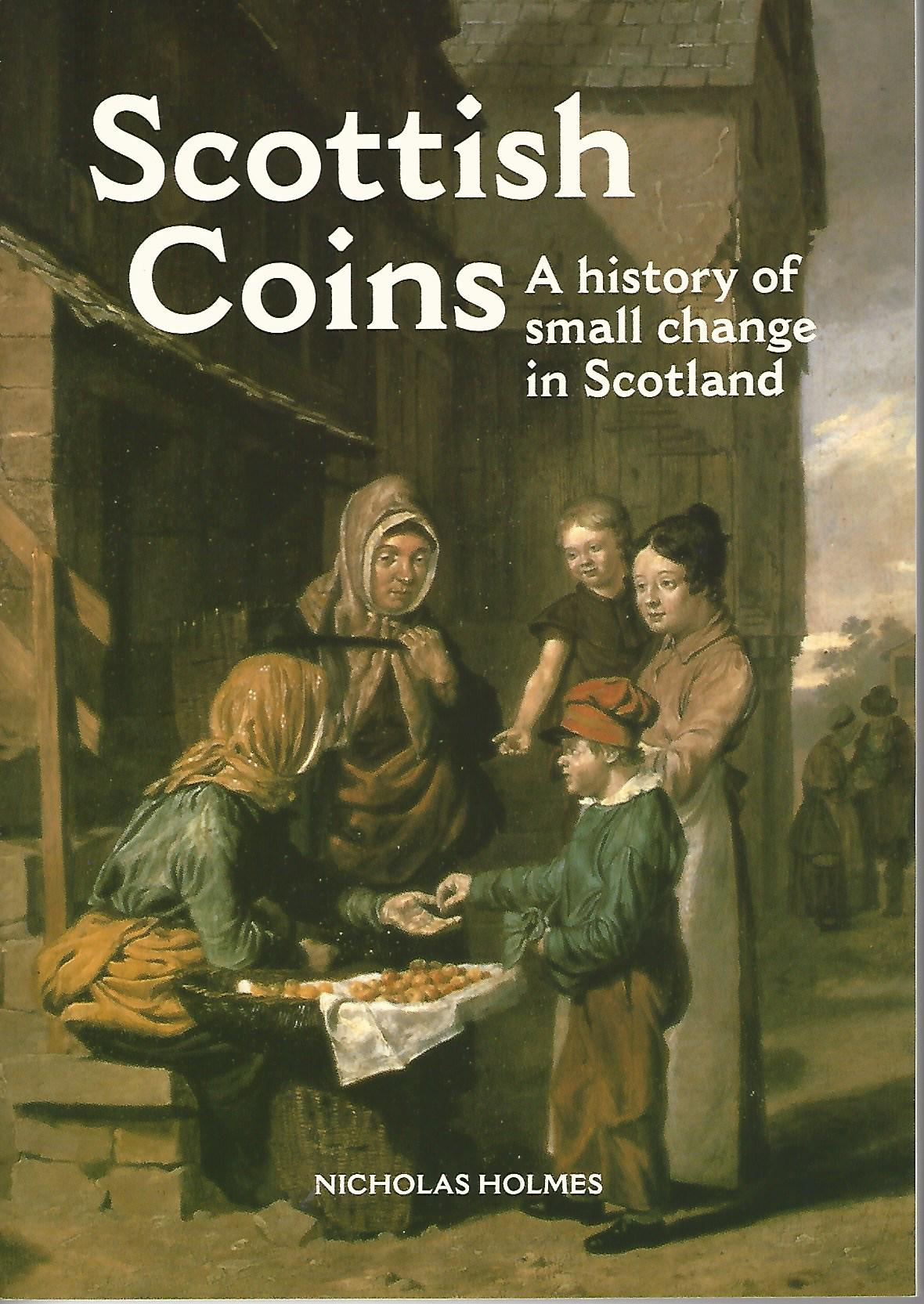 Image for Scottish Coins: A History of Small Change in Scotland
