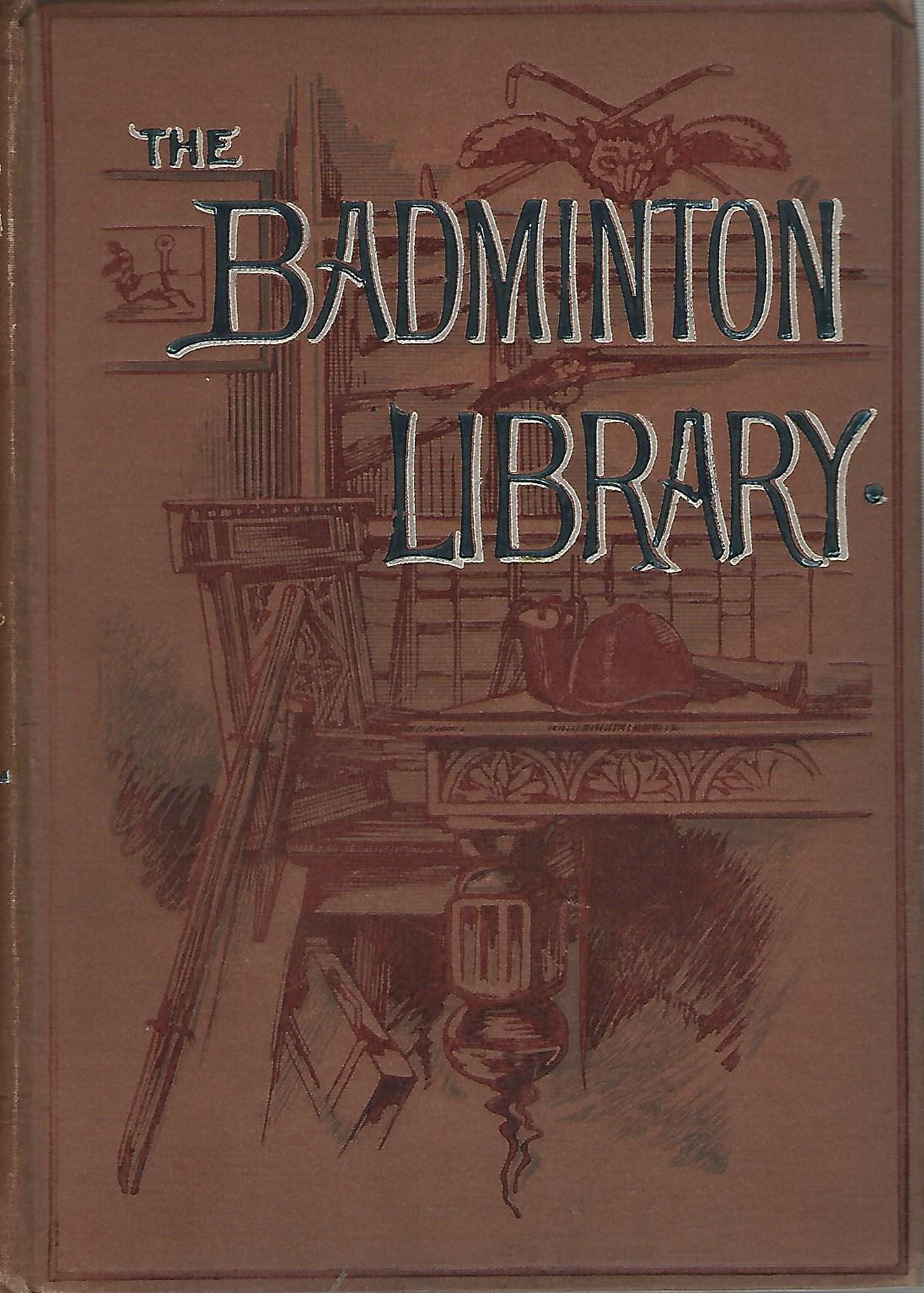 Image for The Badminton Library: Football, History, The Association Game, The Rugby Union Game.