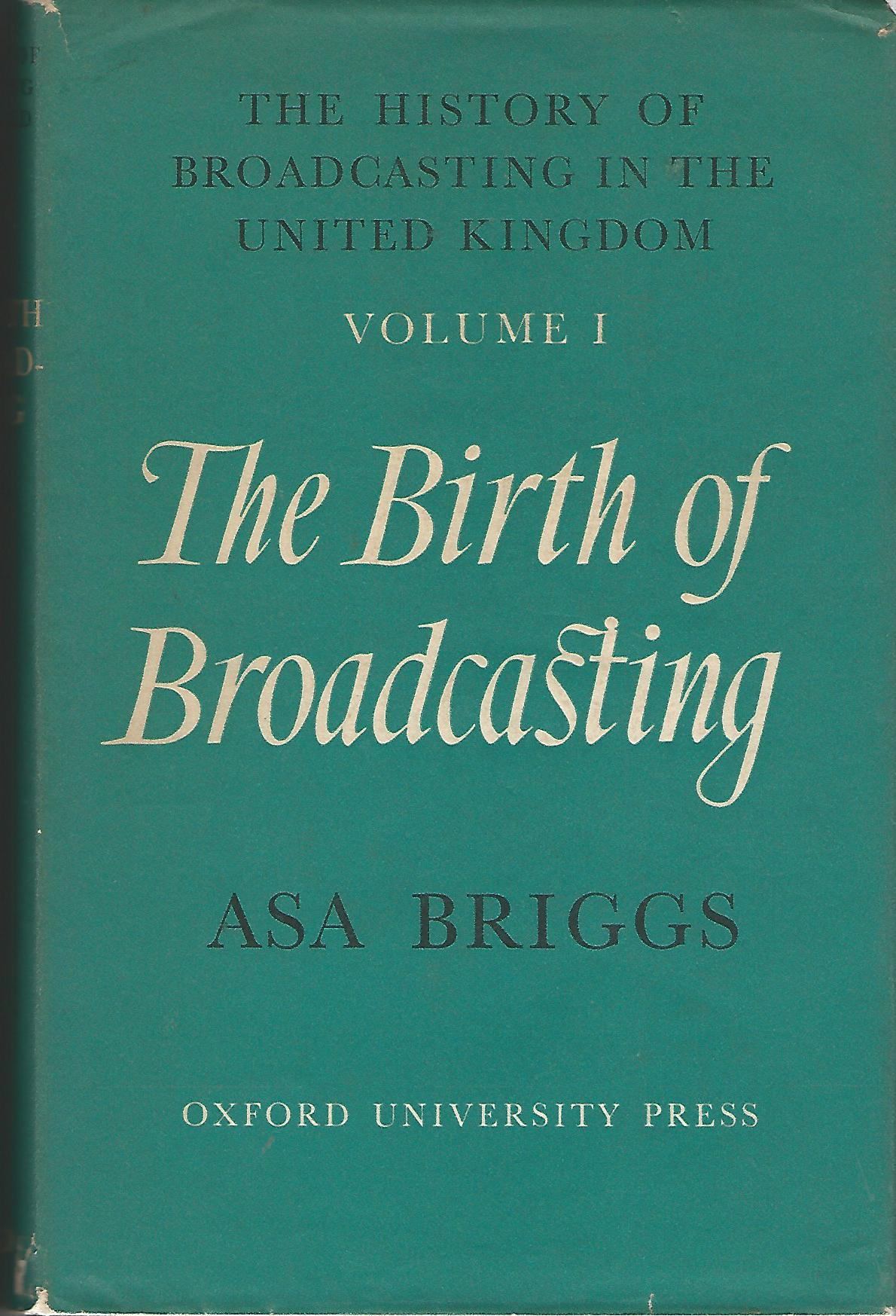 Image for The History of Broadcasting in the United Kingdom Volume 1: The Birth of Broadcasting.